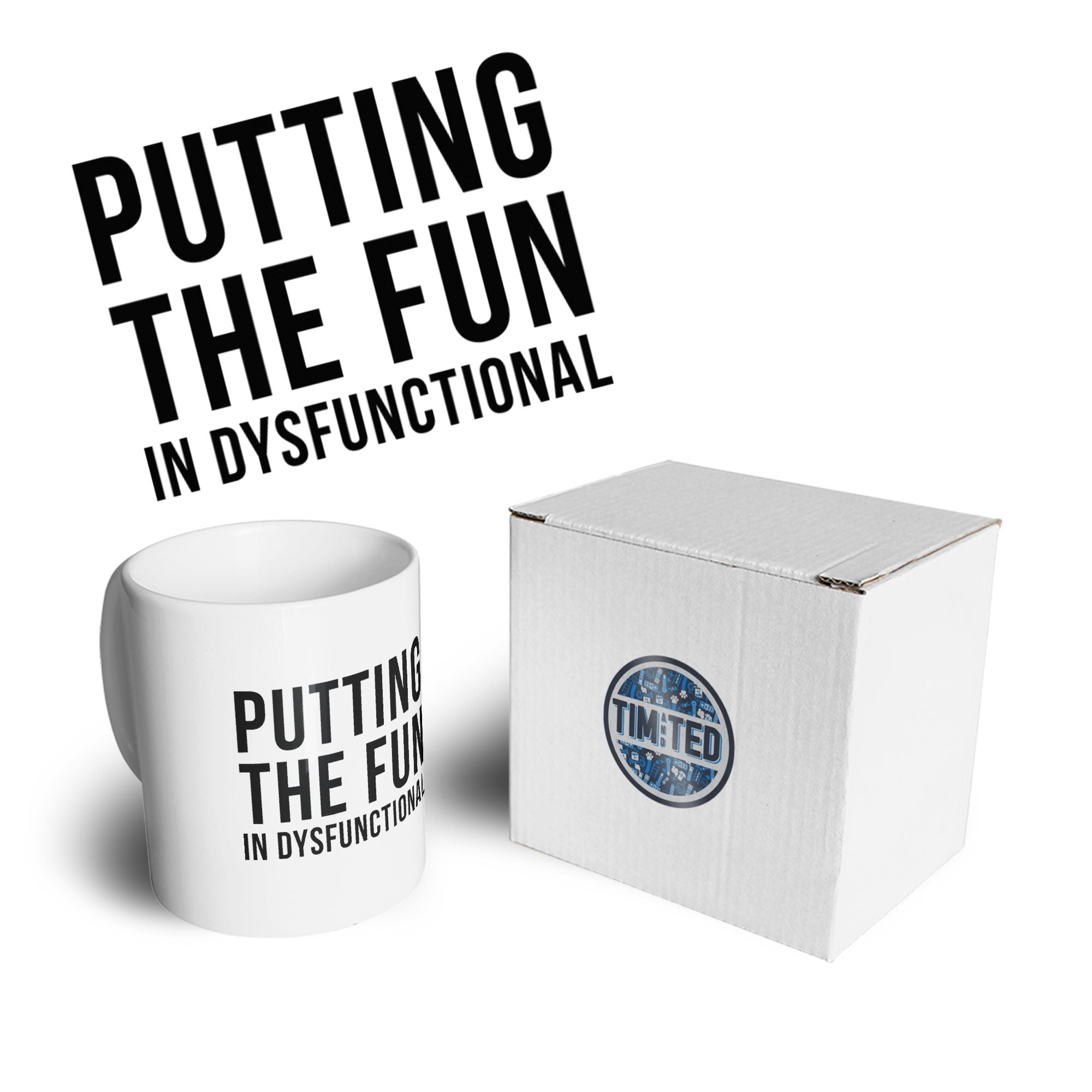 Novelty Mug Putting The Fun In Dysfunctional Coffee Tea Cup