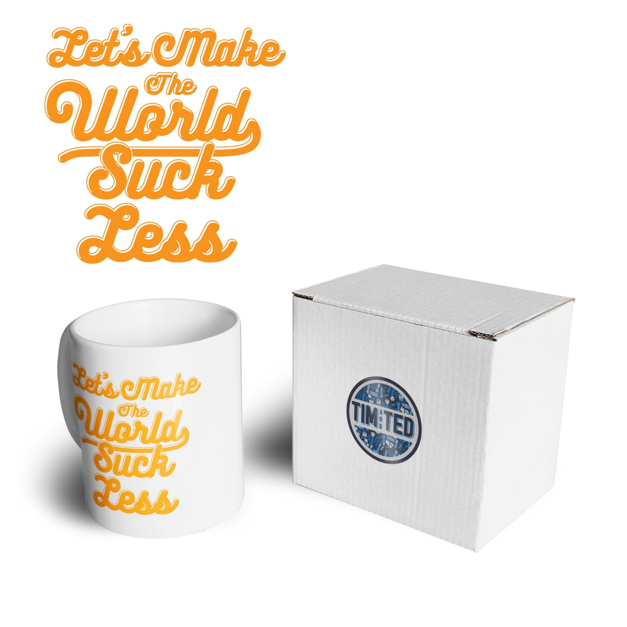 Positive Mug Let's Make The World Suck Less Slogan Coffee Tea Cup