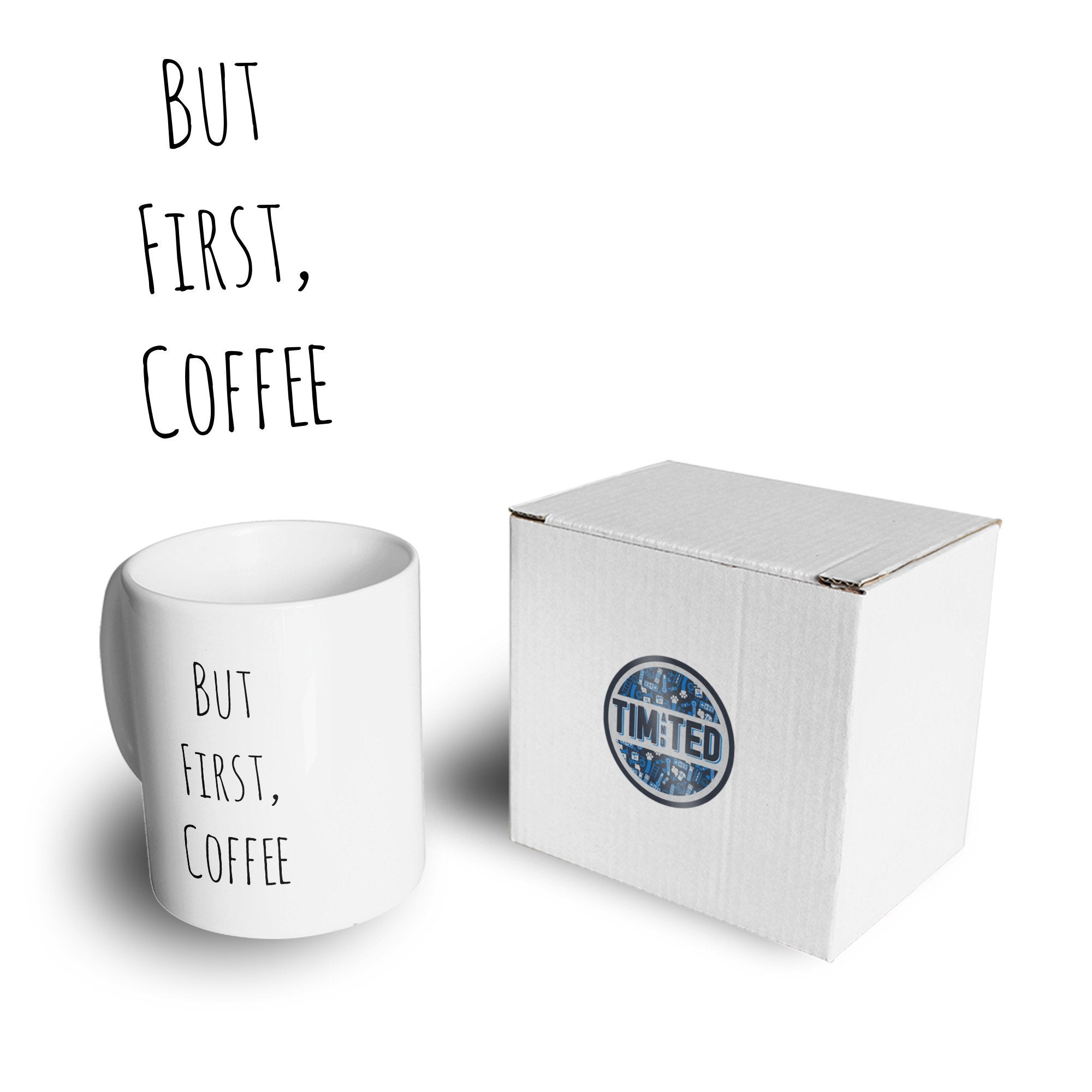 Novelty Mug But First I Need Coffee Slogan Joke Coffee Tea Cup