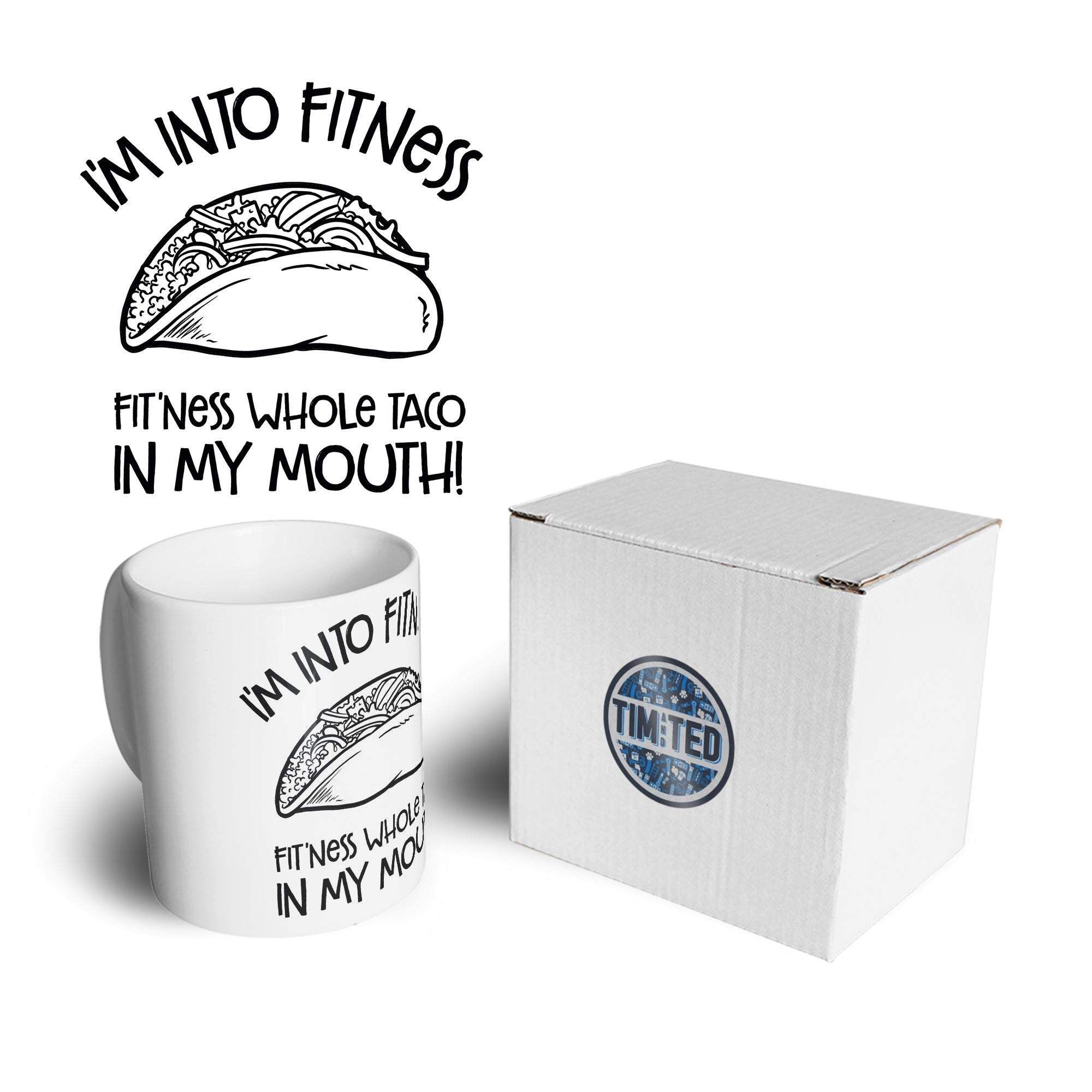 Funny Mug I'm Into Fitness Whole Taco In My Mouth Coffee Tea Cup