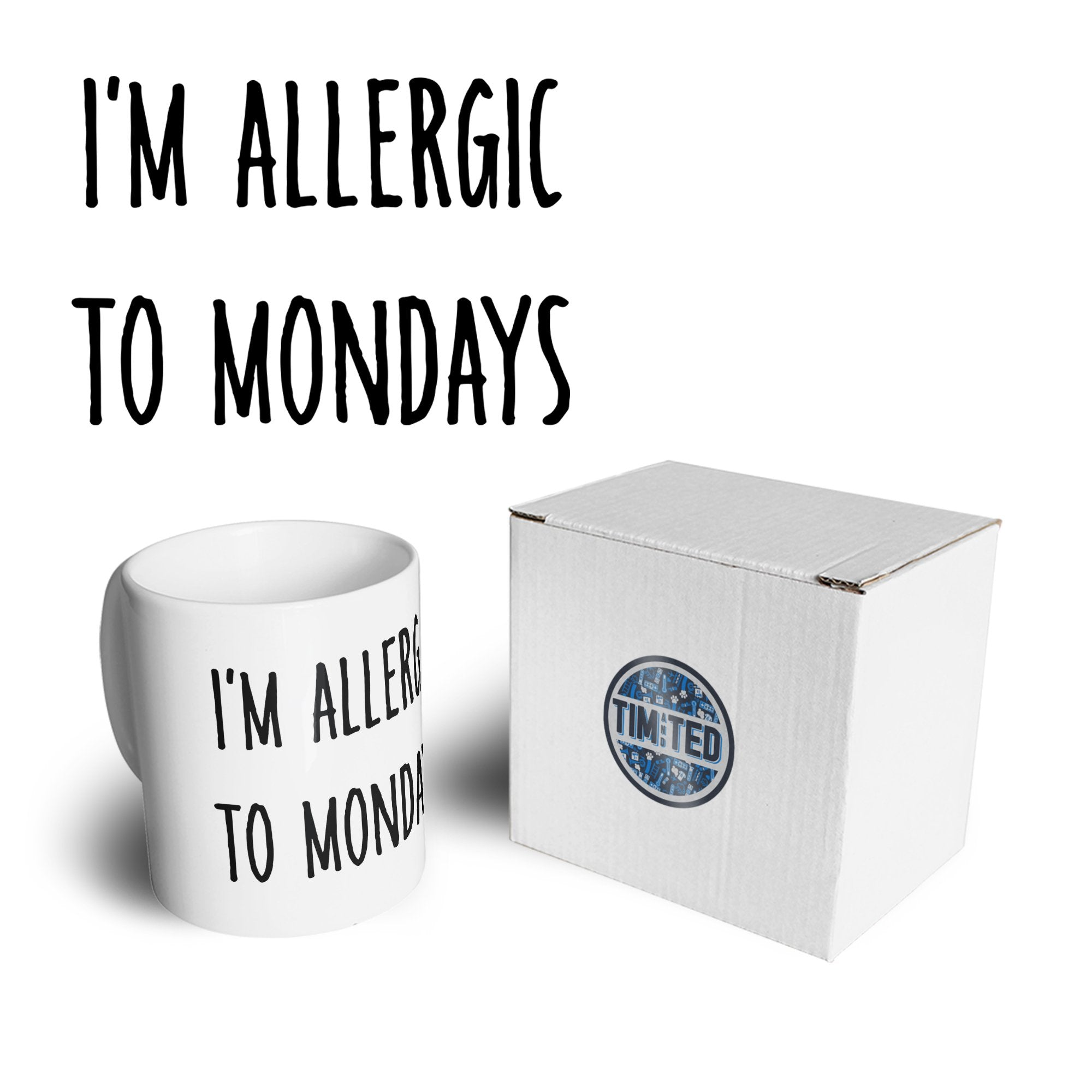 Novelty Mug I'm Allergic To Mondays Slogan Coffee Tea Cup