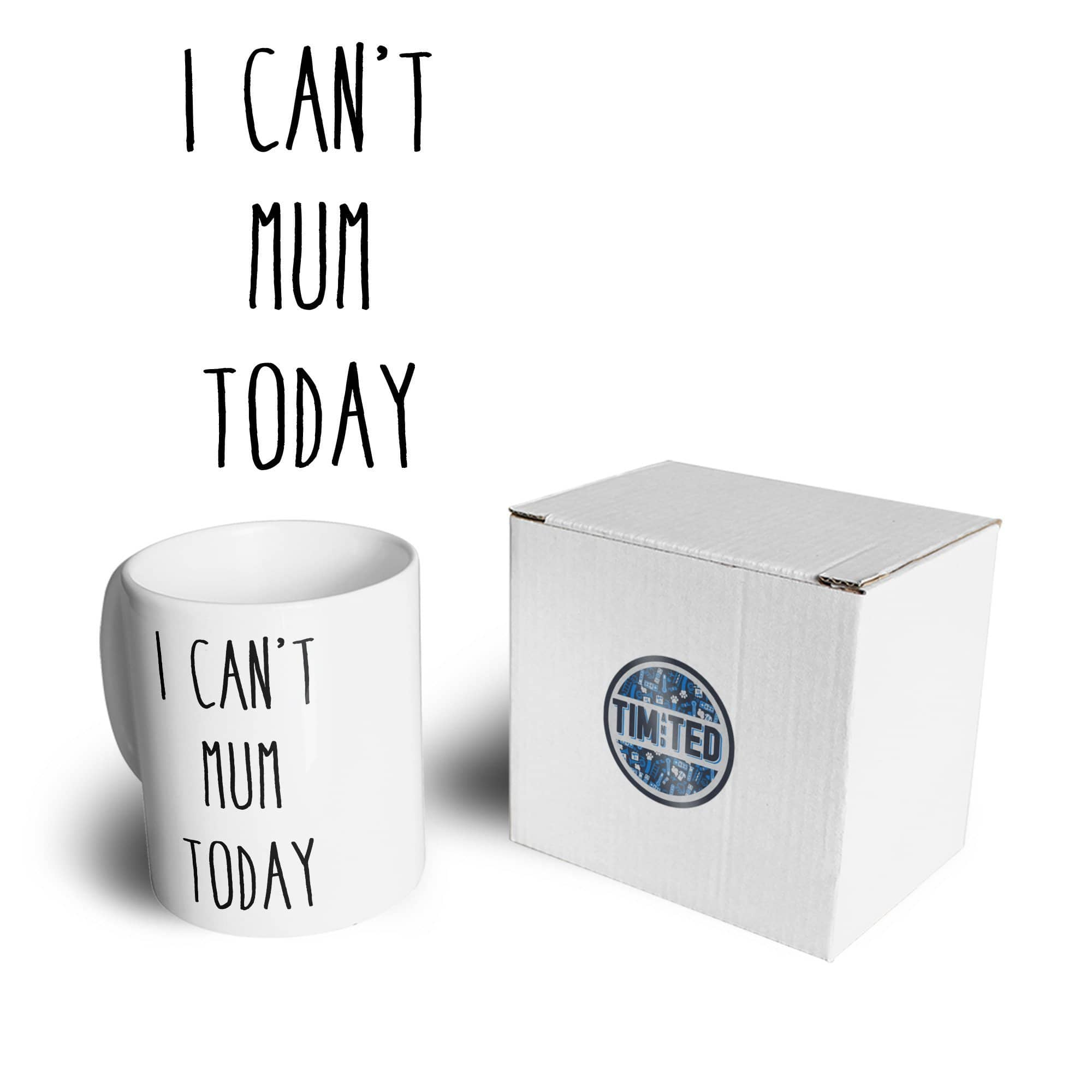 Novelty Mother's Day Mug I Can't Mum Today Slogan Coffee Tea Cup