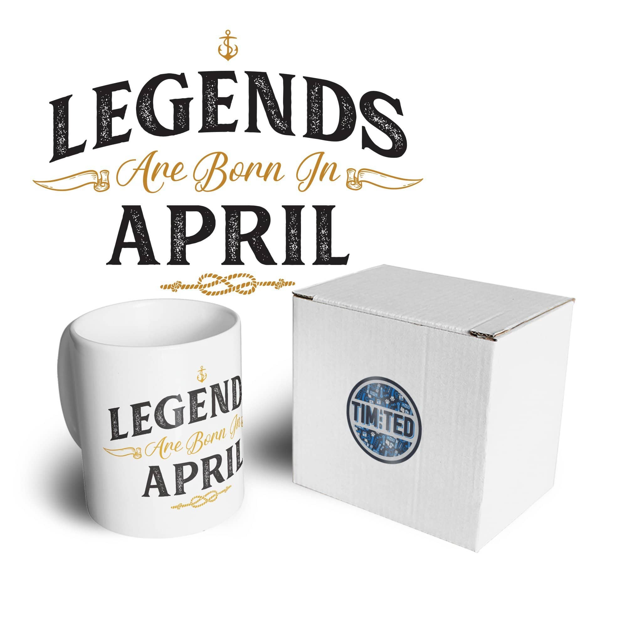 Birthday Tea Cup Mug Legends Are Born In April