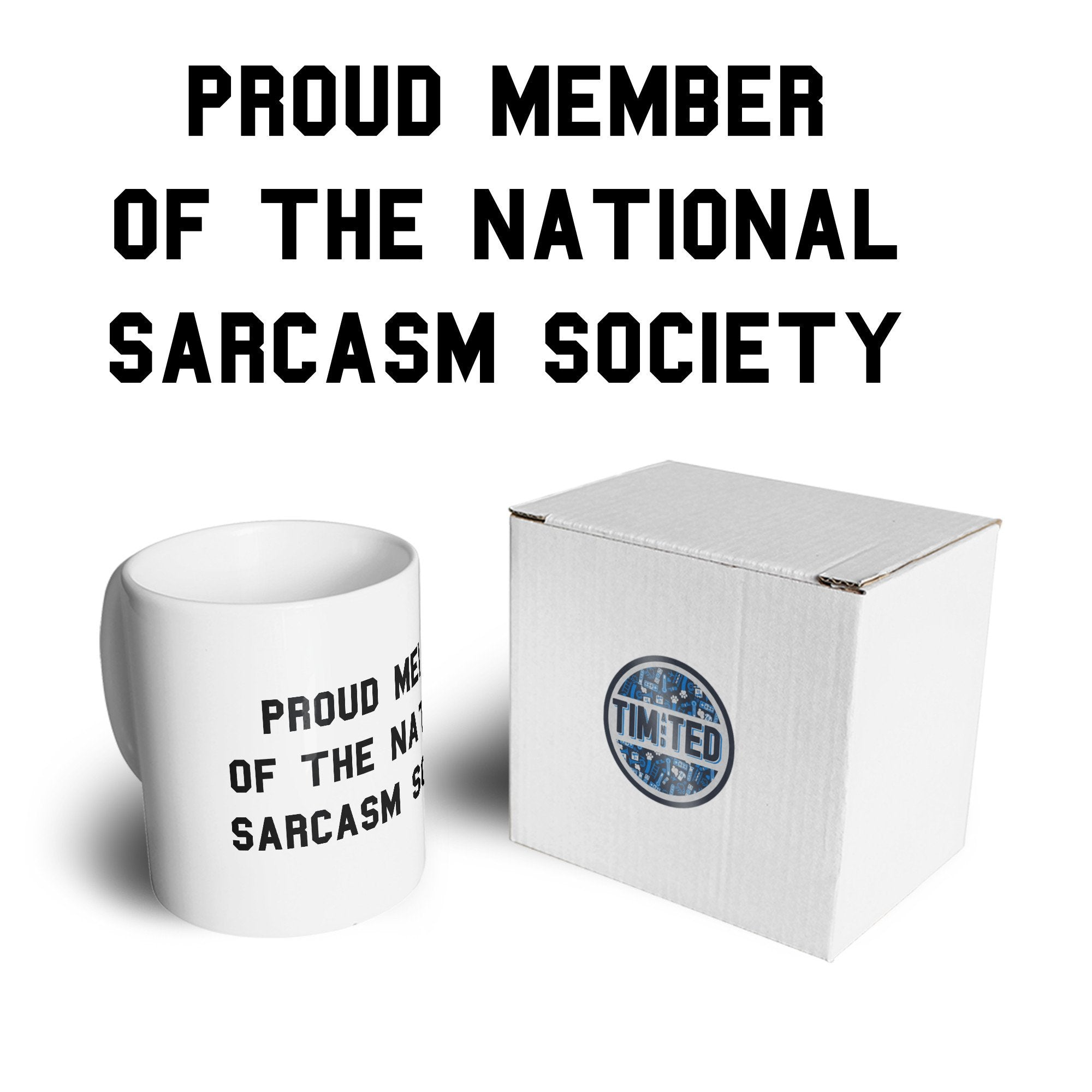 Novelty Mug Proud Member Of The Sarcasm Society Coffee Tea Cup