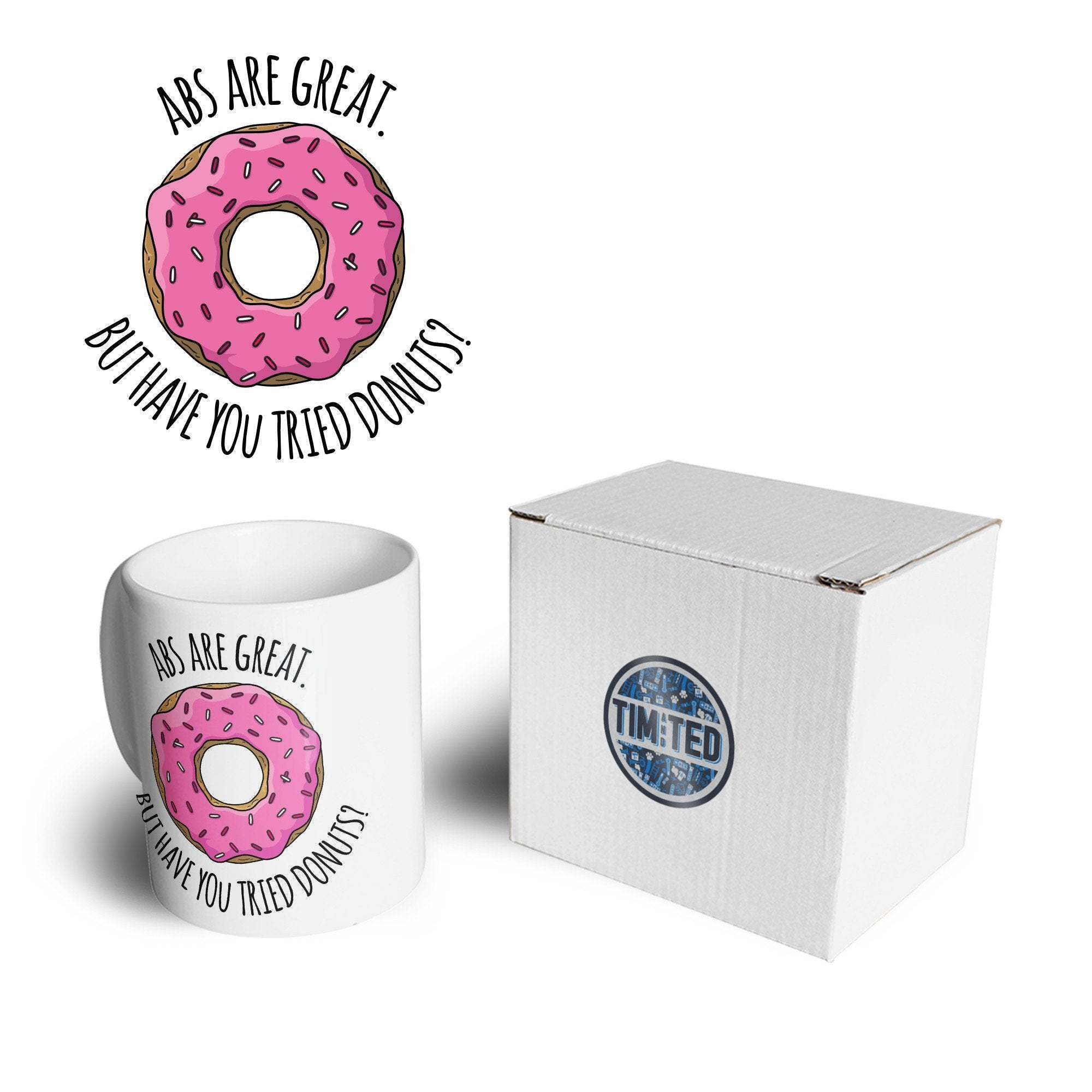 Joke Mug Abs Are Great But Have You Tried Donuts? Coffee Tea Cup
