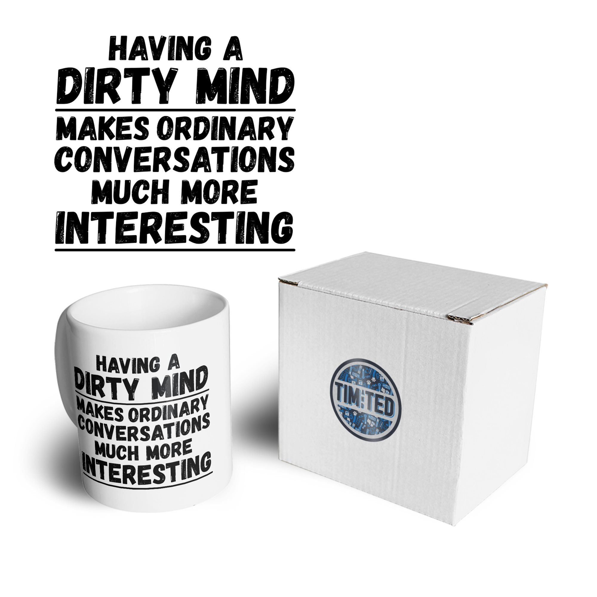 Novelty Mug Dirty Minds Make Conversations Better Coffee Tea Cup