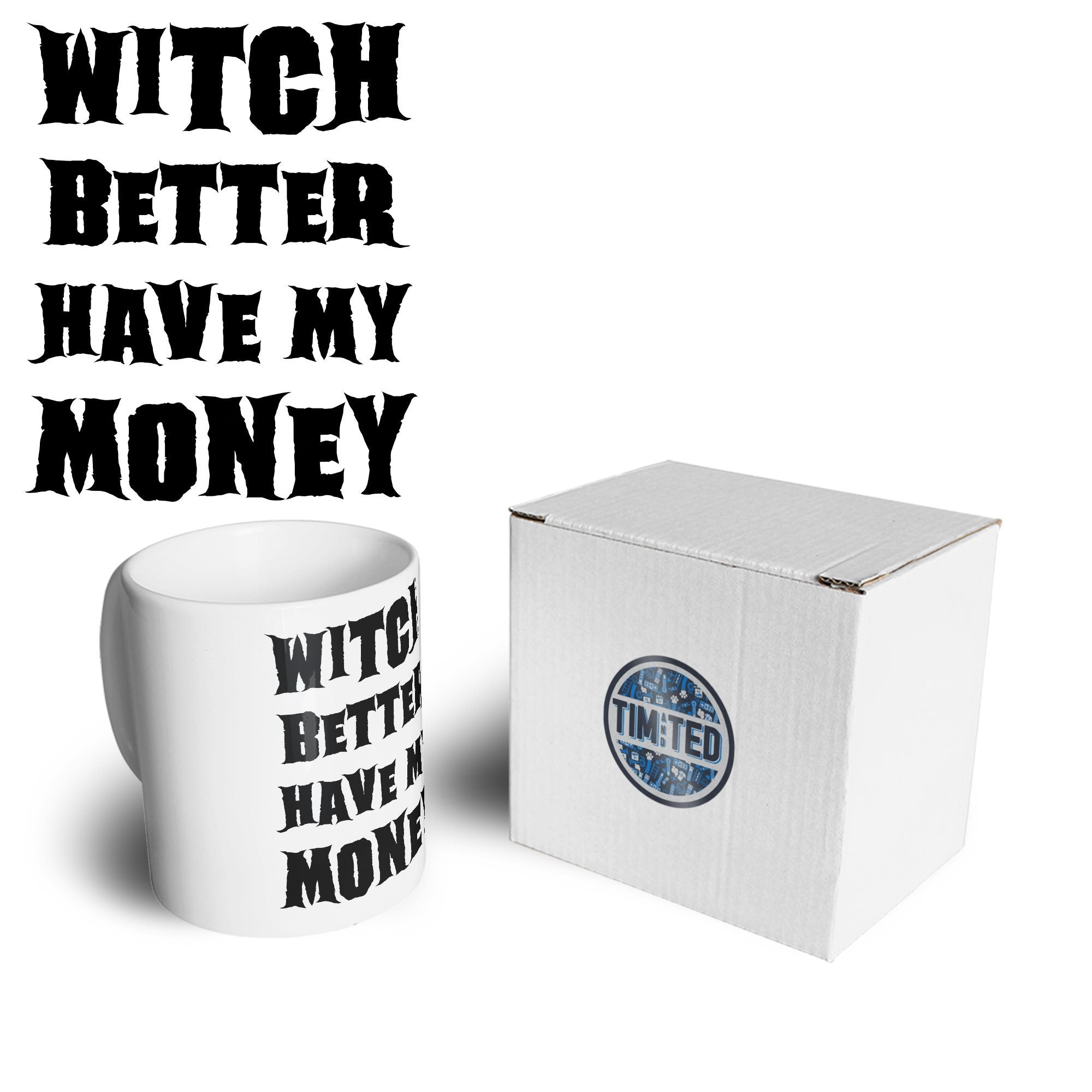 Halloween Mug Witch Better Have My Money Coffee Tea Cup