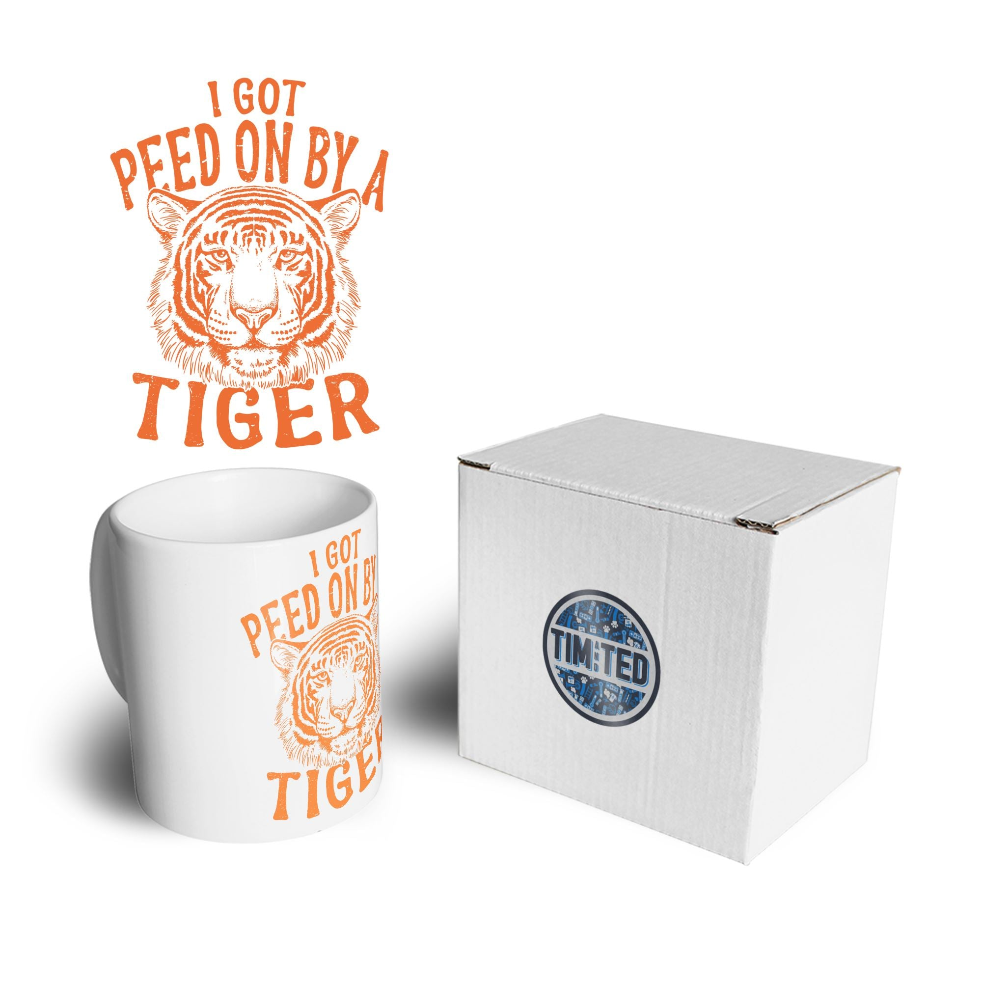 Funny Mug I Got Peed On By A Tiger Coffee Tea Cup