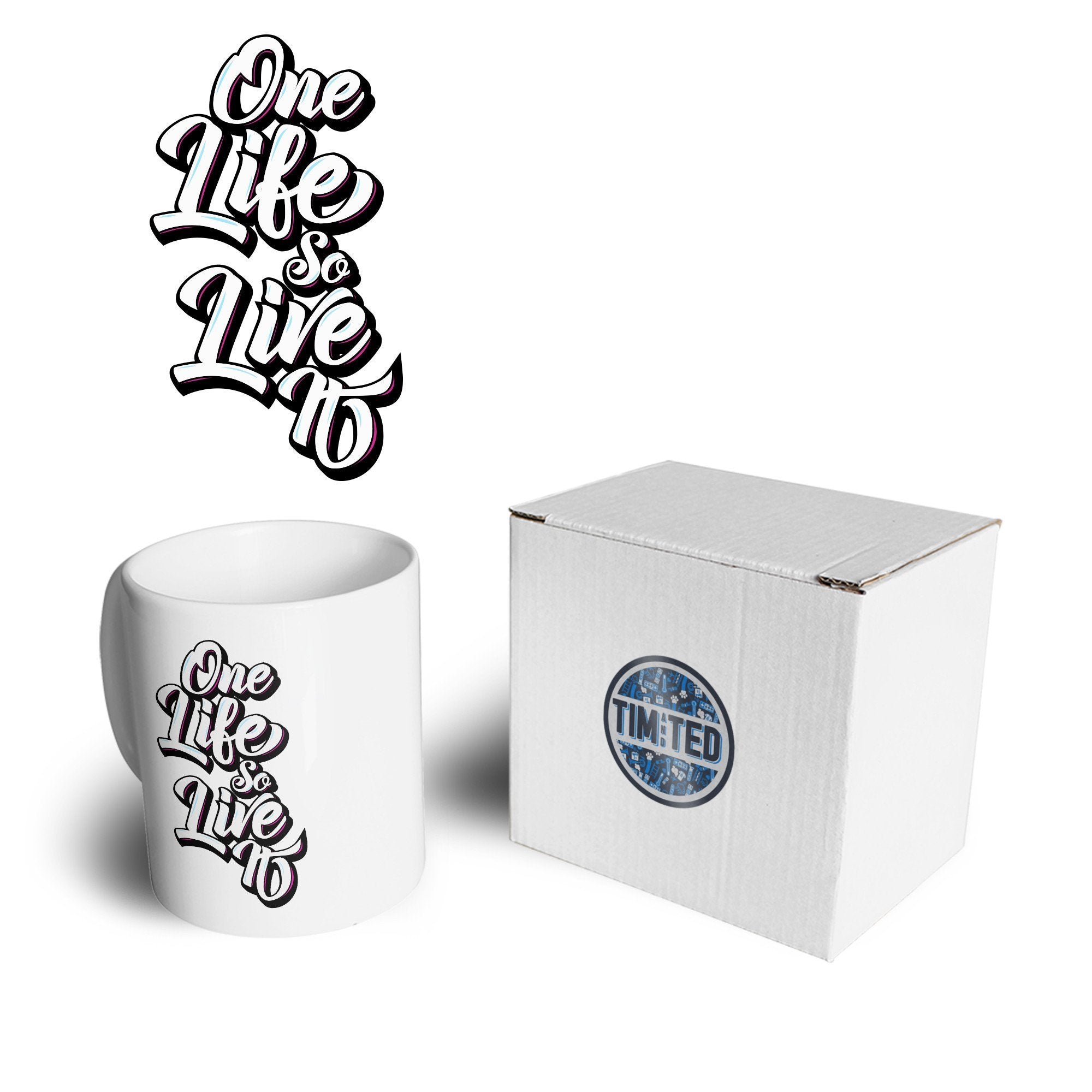 Inspirational Mug You Have One Life, So Live It Coffee Tea Cup