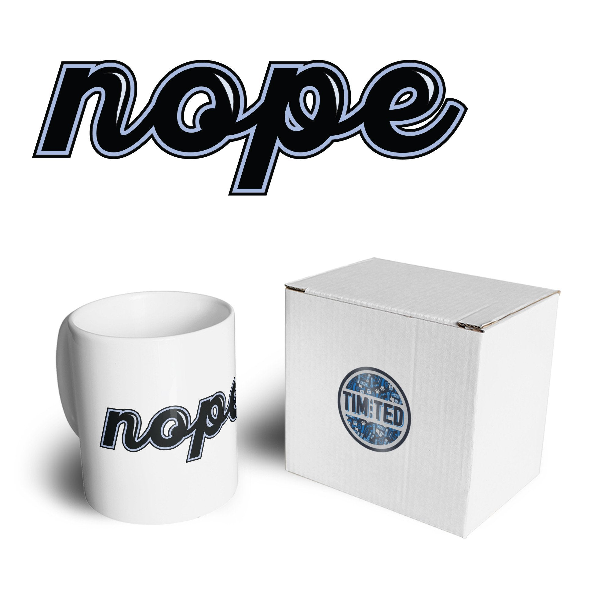 Joke Sassy Mug Just The Word Nope Slogan Coffee Tea Cup