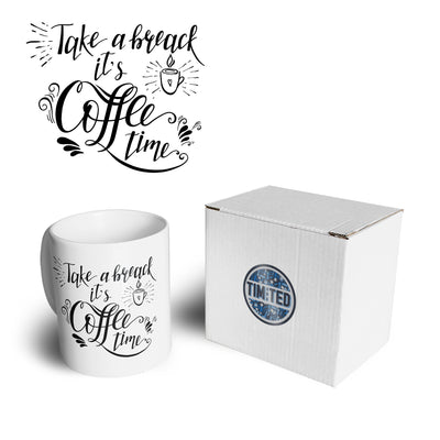 Novelty Slogan Mug Take A Break It's Coffee Time Coffee Tea Cup