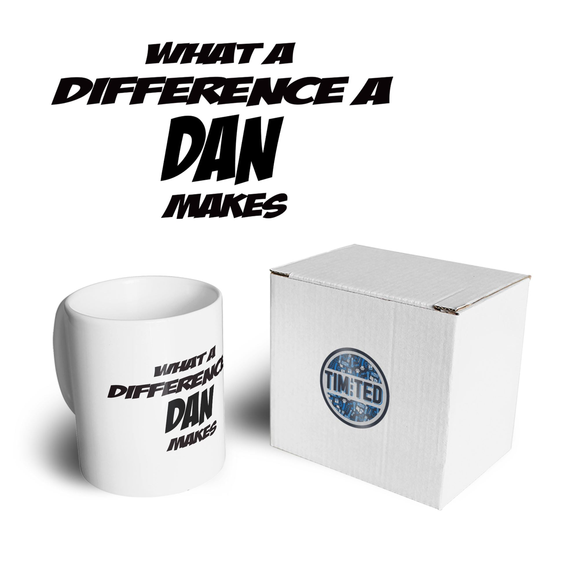 Novelty Mug What A Difference A Dan Makes Coffee Tea Cup