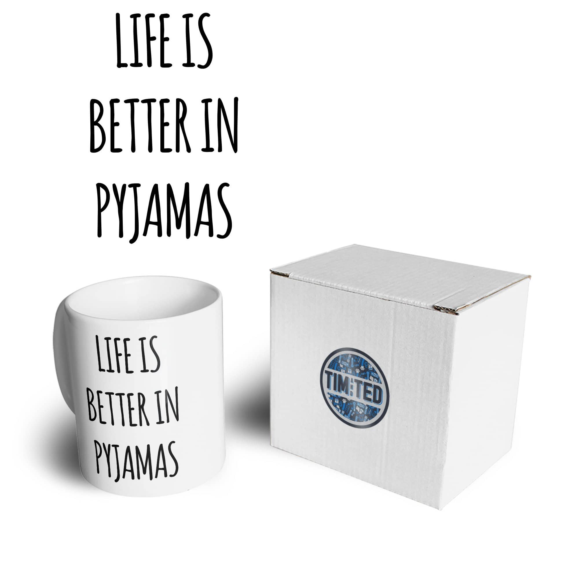 Novelty Lazy Mug Life Is Better In Pyjamas Slogan Coffee Tea Cup