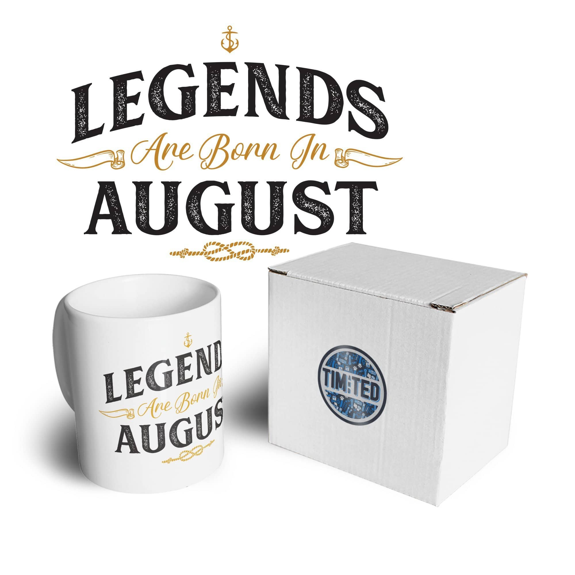 Birthday Tea Cup Mug Legends Are Born In August