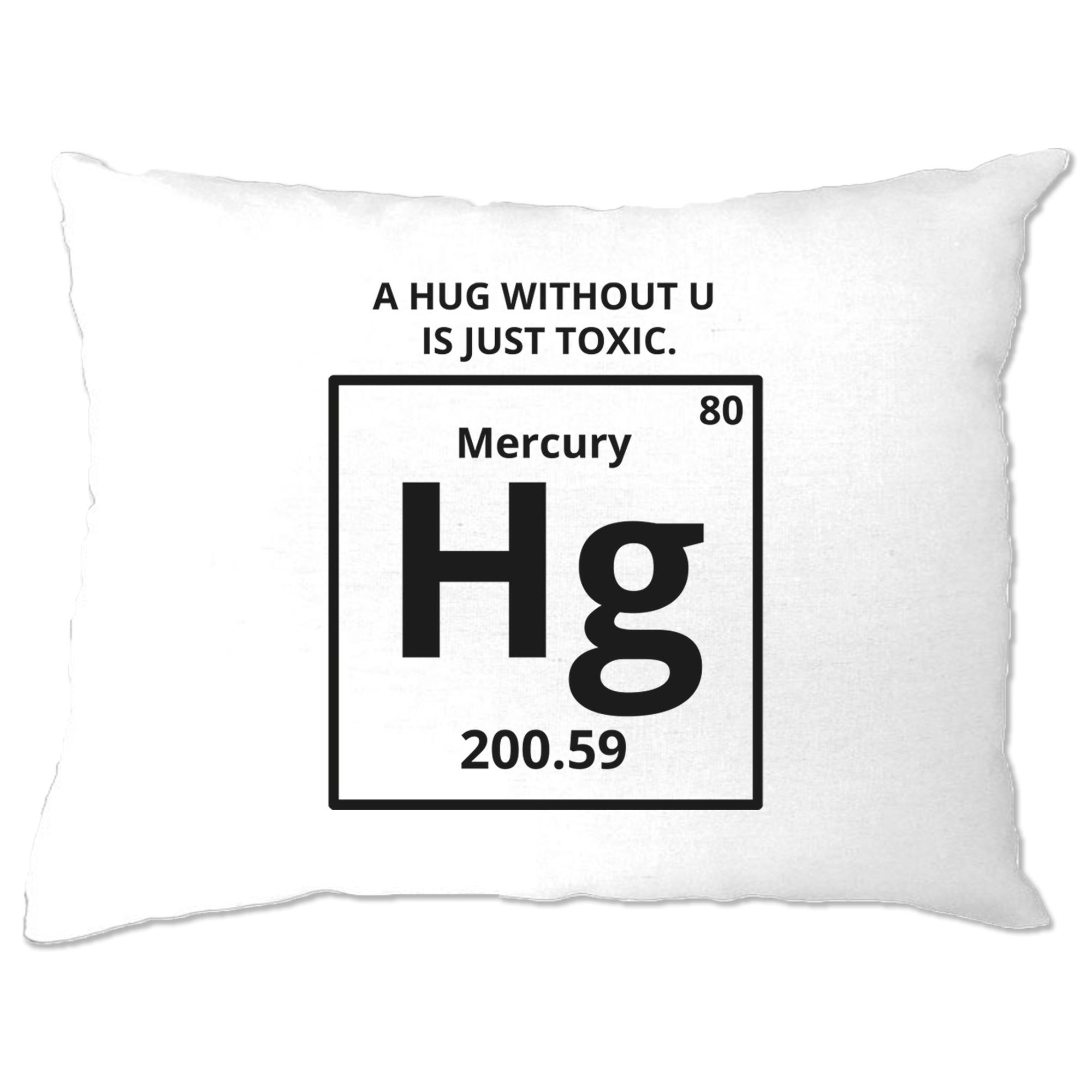 Funny Science Pillow Case Mercury Hug Chemistry Joke