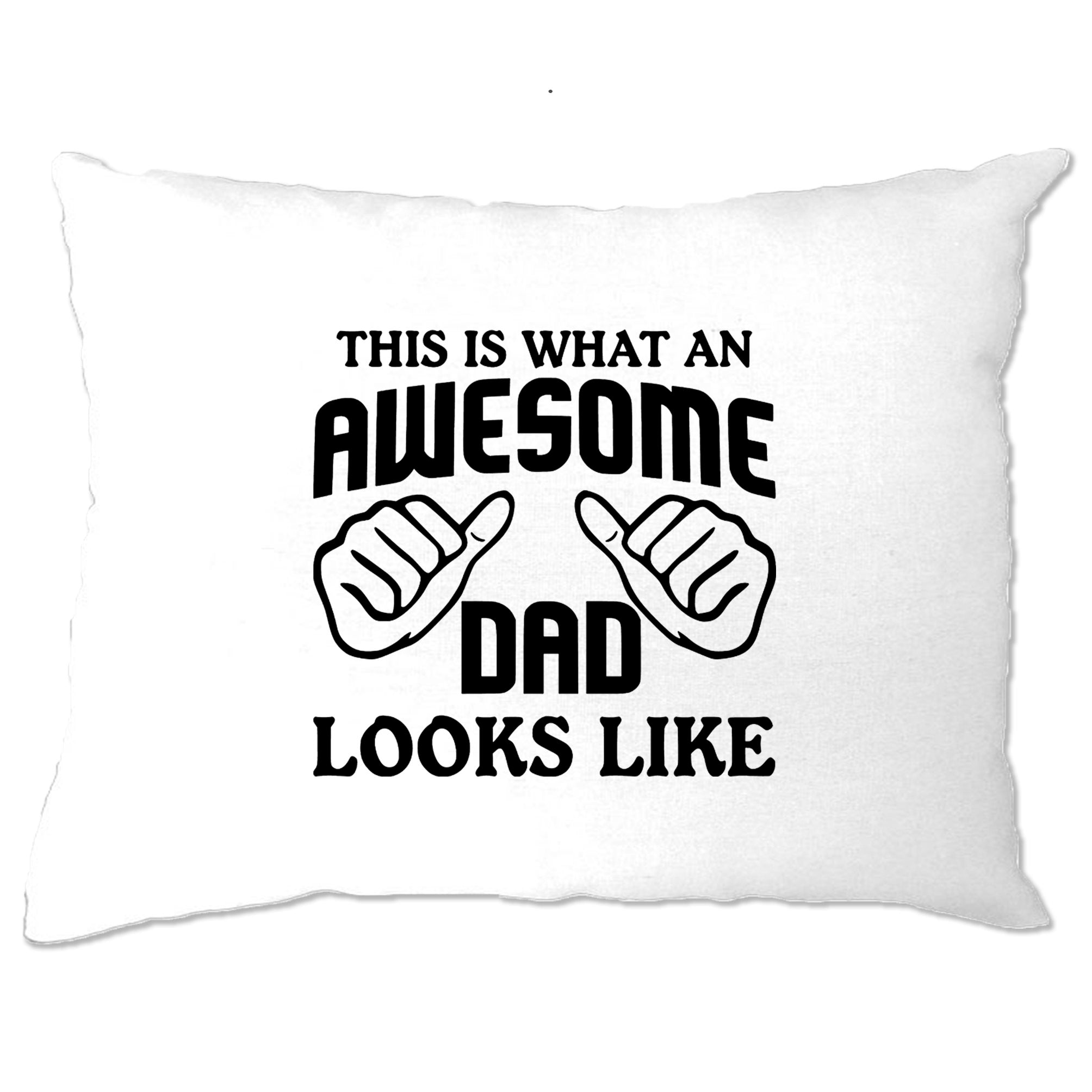 What An Awesome Dad Looks Like Pillow Case