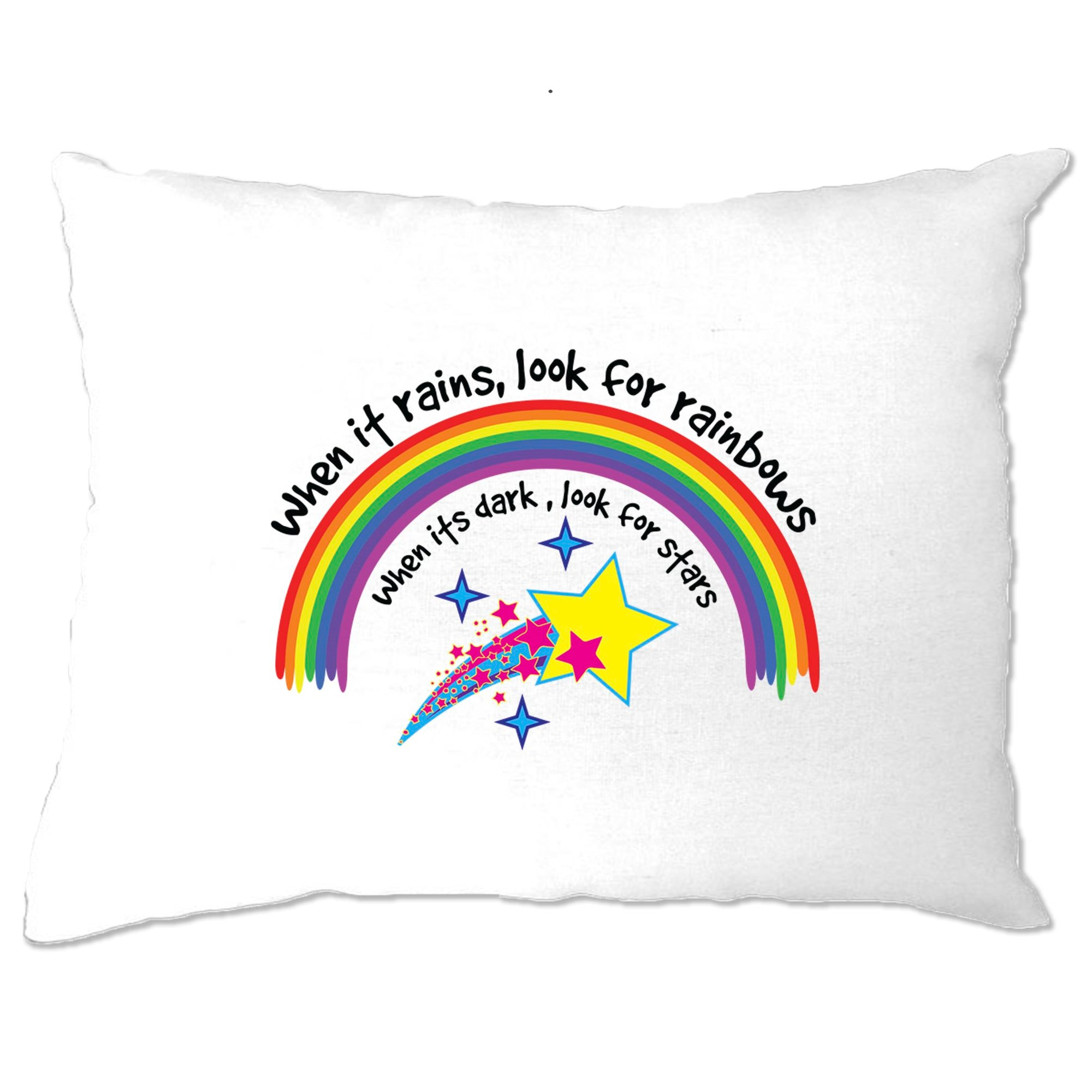 Inspirational Pillow Case When It Rains, Look For Rainbows