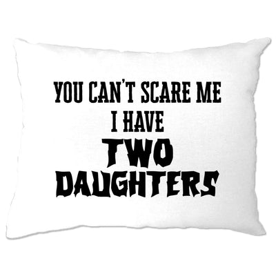 I Have Two Daughters Parenting Joke Pillow Case