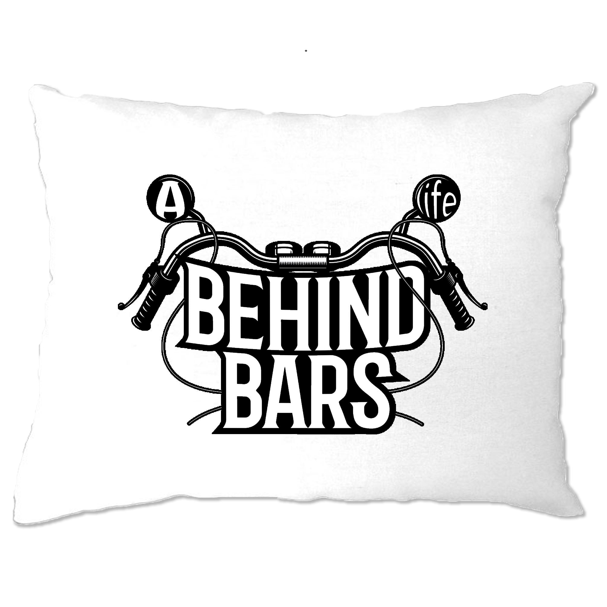 Biker Pillow Case A Life Behind Bars