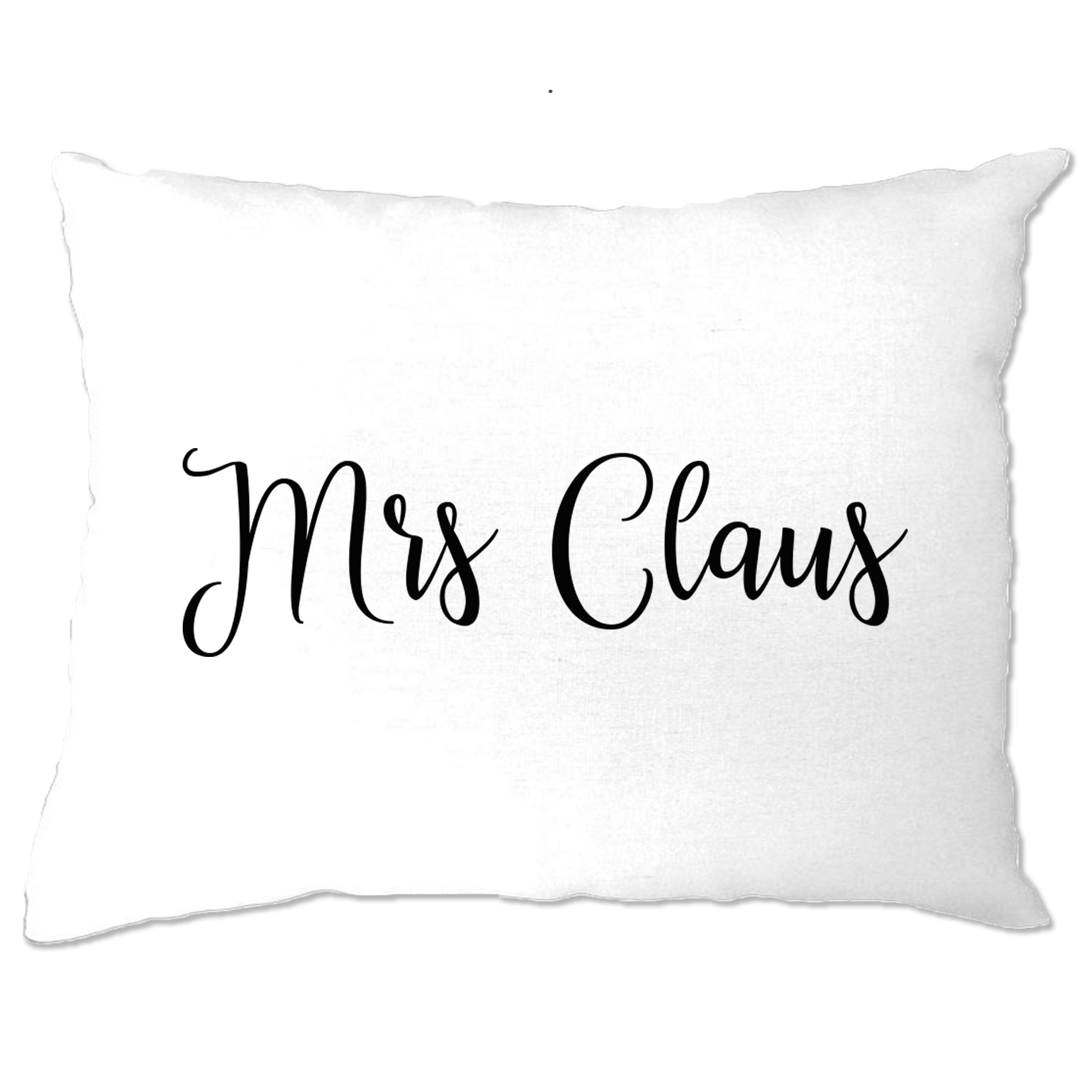 Novelty Christmas Pillow Case Mrs Claus Slogan