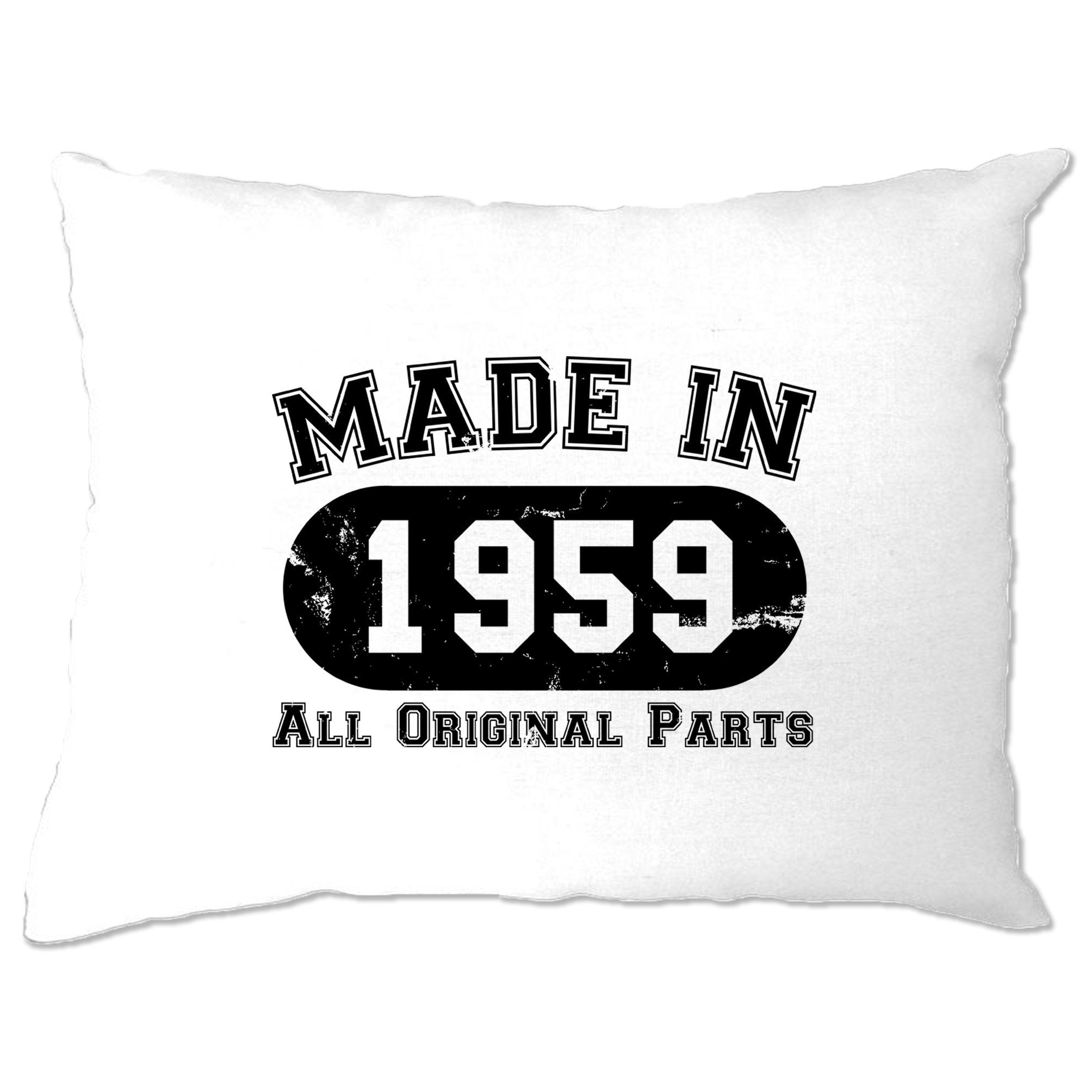 Made in 1959 All Original Parts Pillow Case [Distressed]