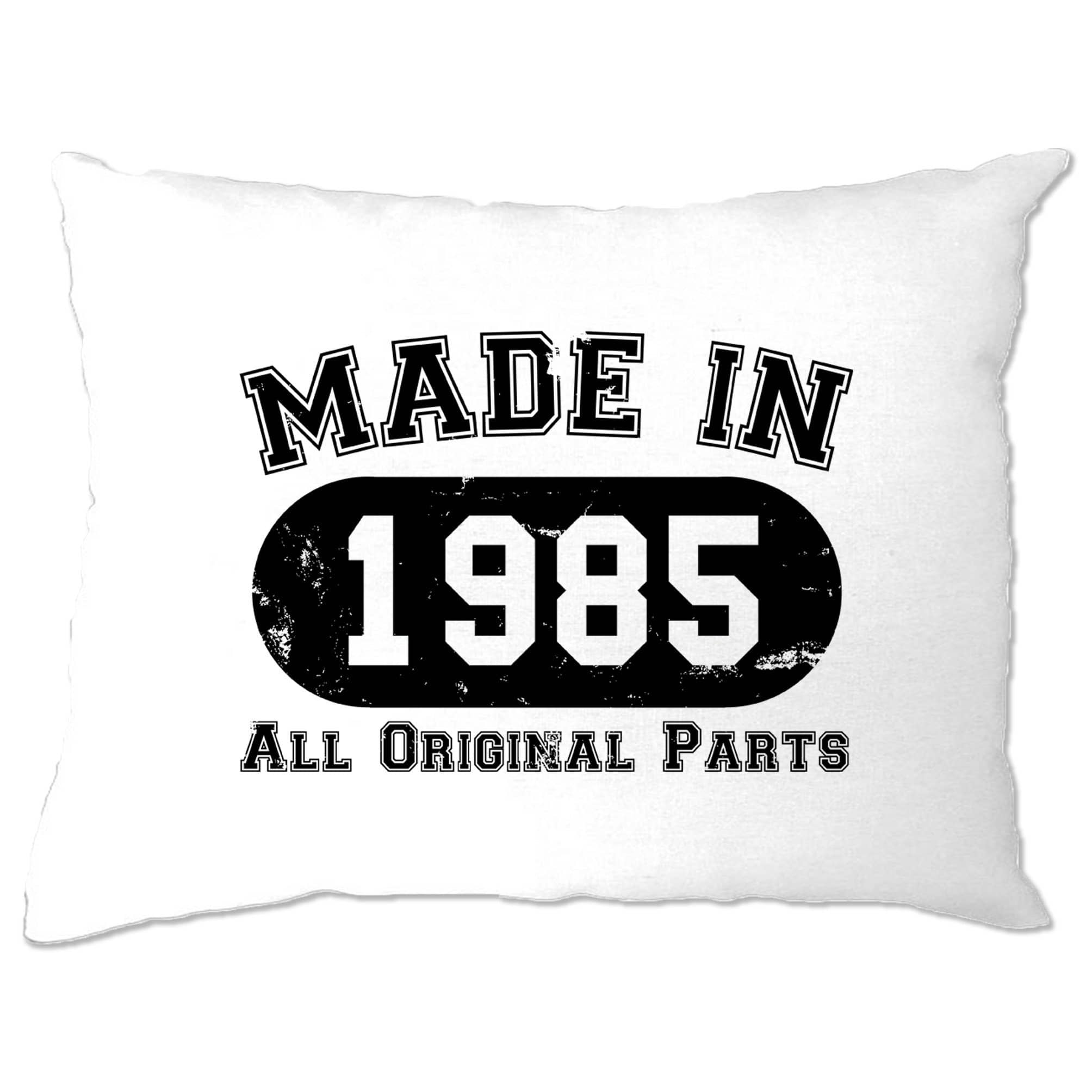 Made in 1985 All Original Parts Pillow Case [Distressed]