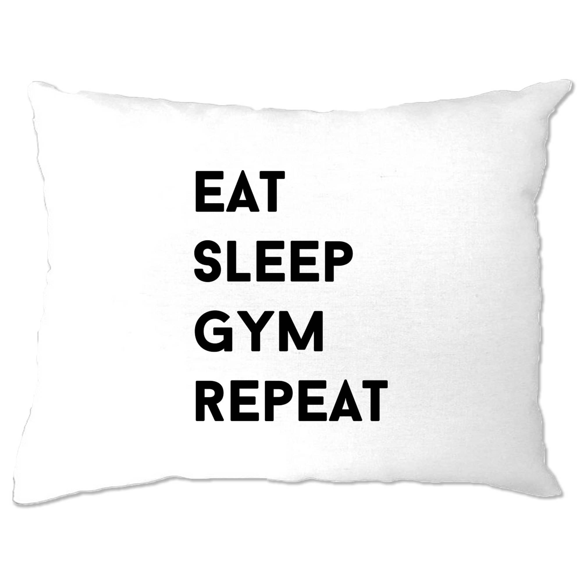 Novelty Pillow Case Eat, Sleep, Gym, Repeat Slogan