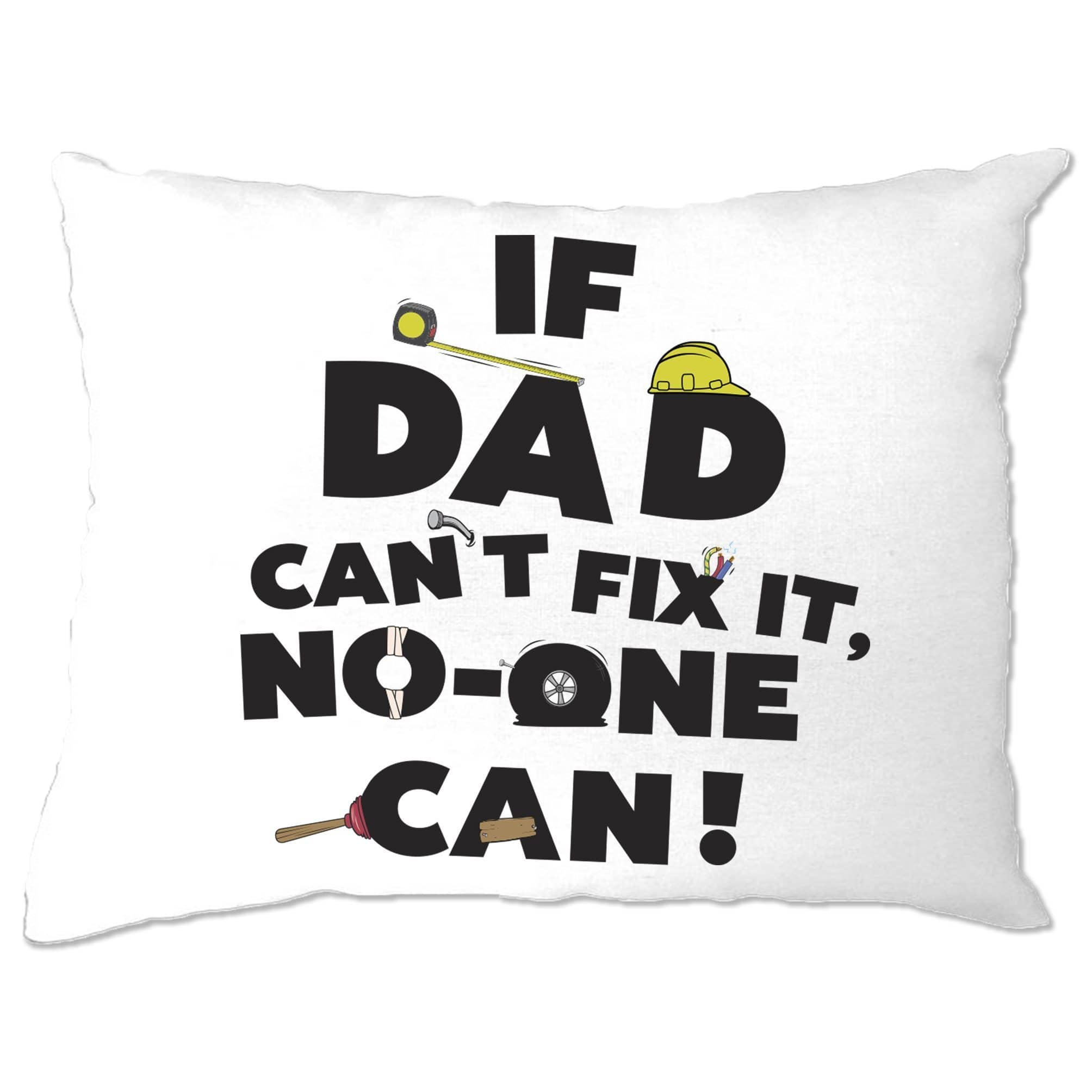 Father's Day Pillow Case If Dad Can't Fix It No One Can