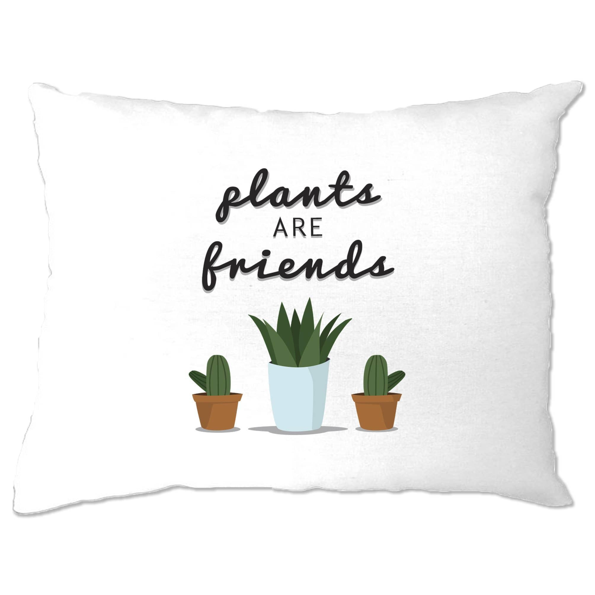 Cute Gardening Pillow Case Plants Are Friends Cactus