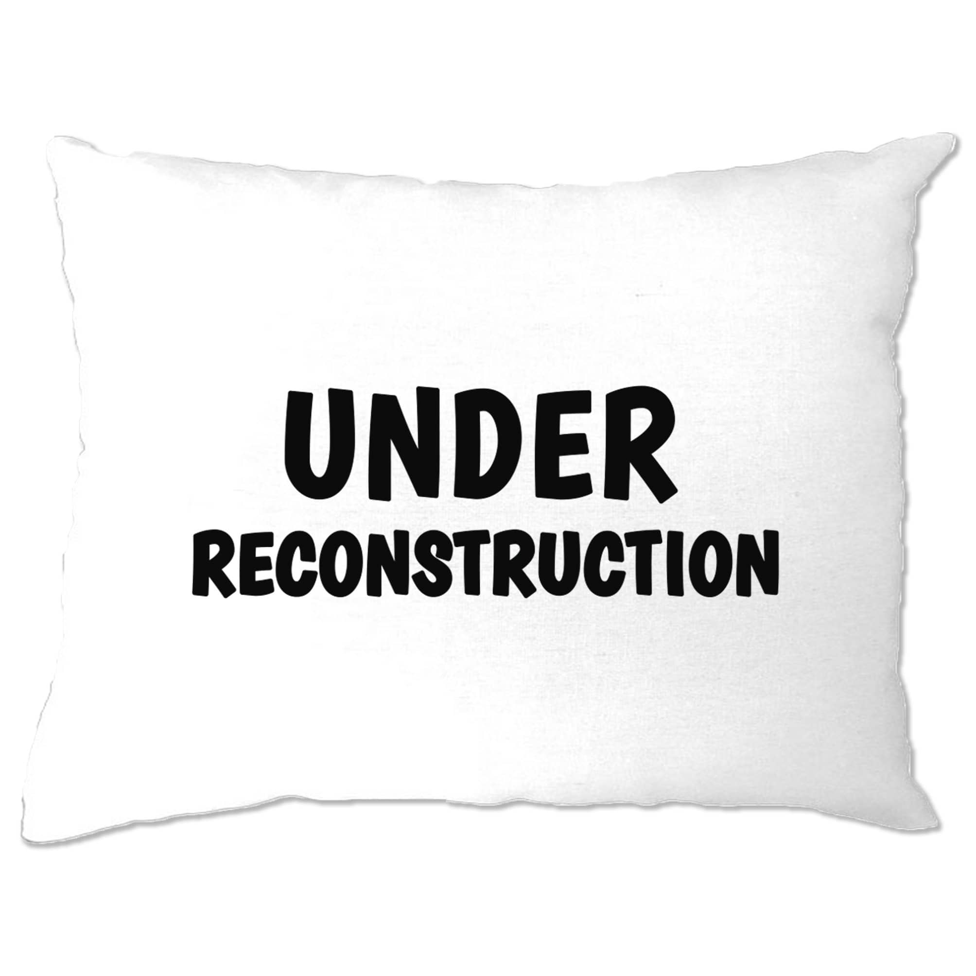 Novelty Gym Pillow Case Under Reconstruction Slogan