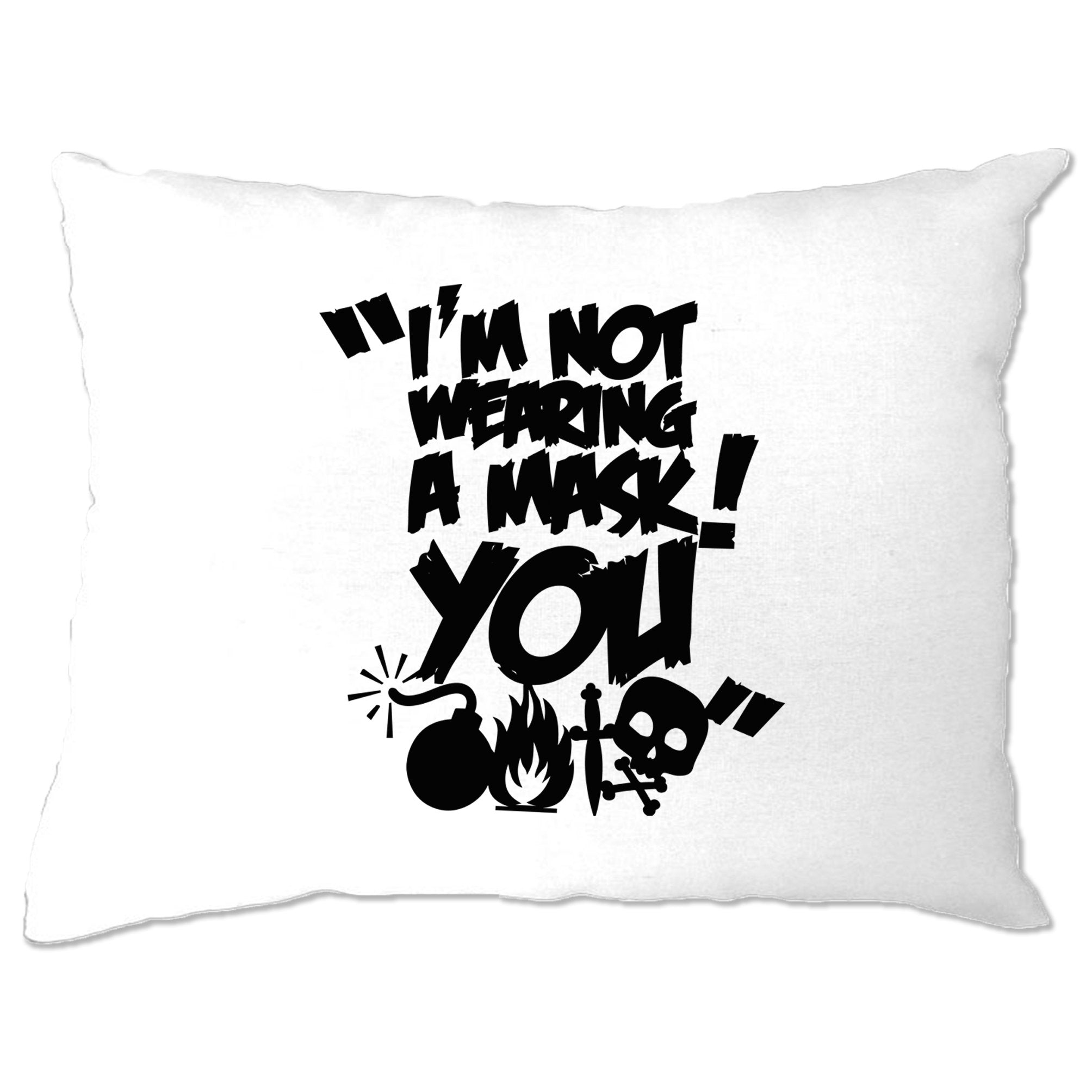 Halloween Novelty Pillow Case I Am Not Wearing A Mask