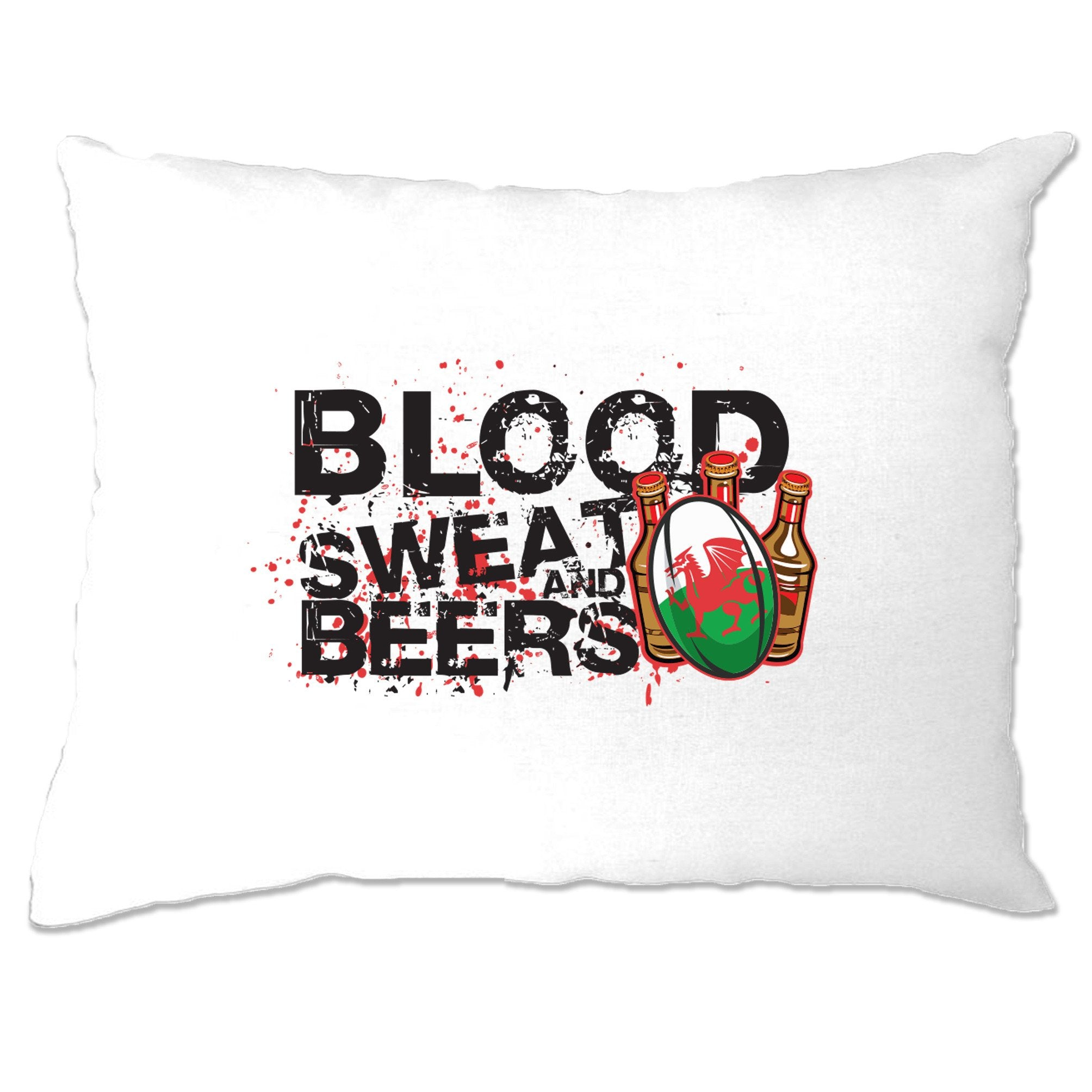Wales Rugby Supporters Pillow Case Blood, Sweat And Beers