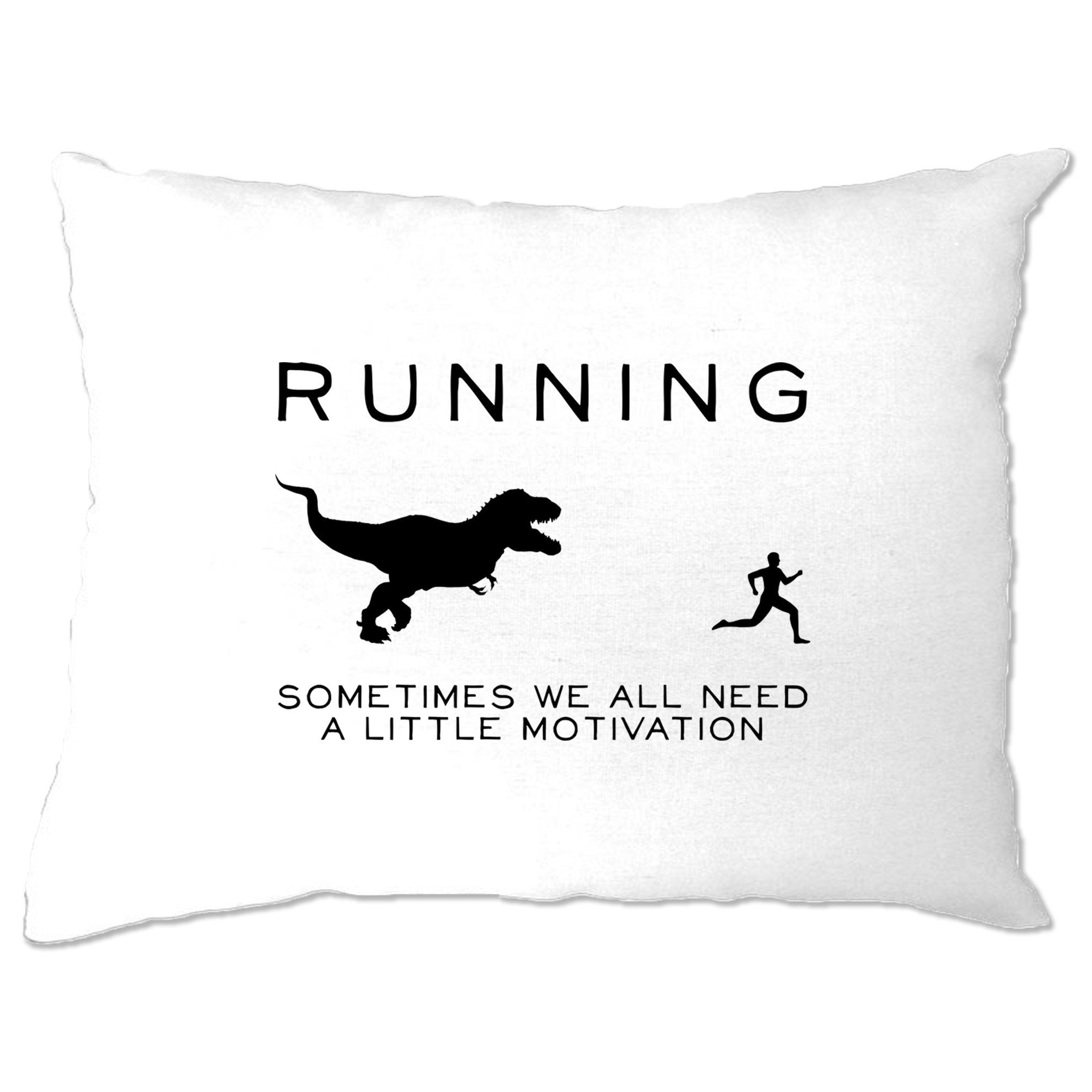 Running Pillow Case Just Need Motivation T-Rex