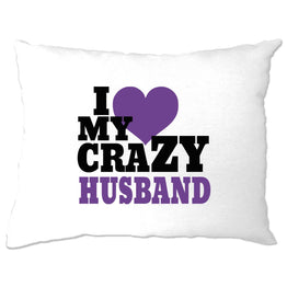 Fun Couples Pillow Case I Love My Crazy Husband