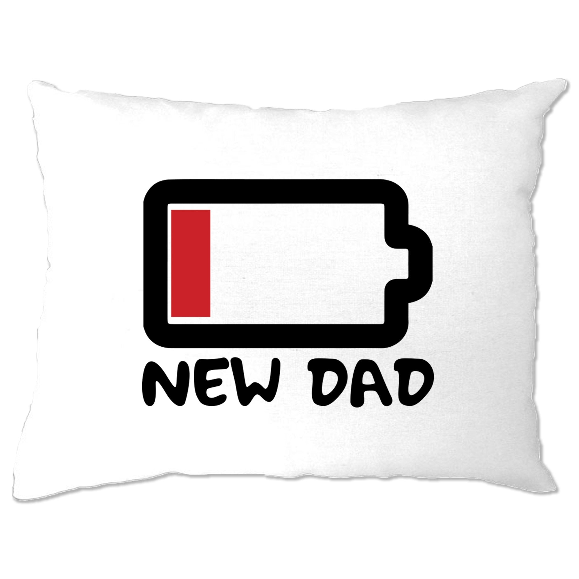 New Dad Pillow Case Low Battery Remaining Novelty Joke