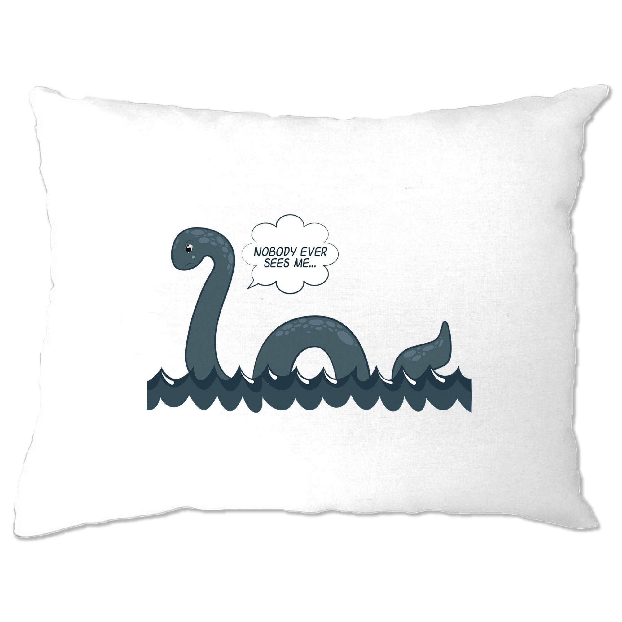 Loch Ness Monster Pillow Case Nobody Sees Me Joke
