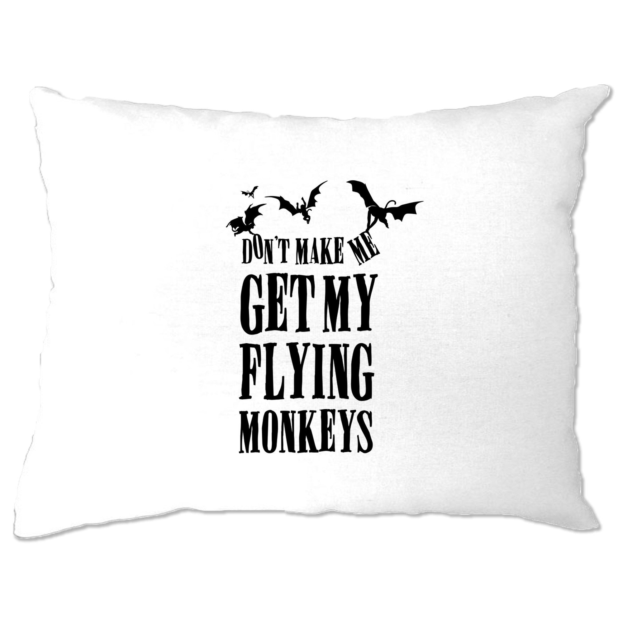 Halloween Pillow Case Don't Make Me Get My Flying Monkeys