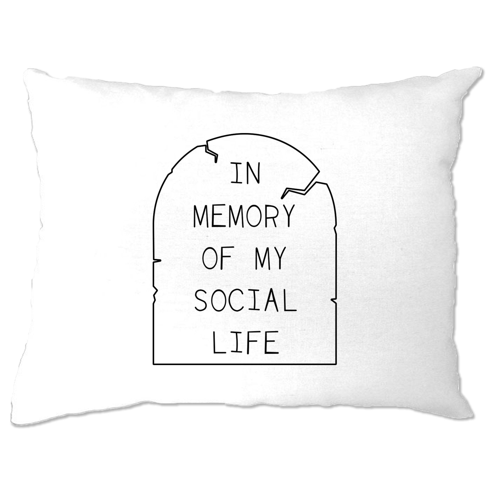Novelty Pillow Case In Memory Of My Social Life Tombstone