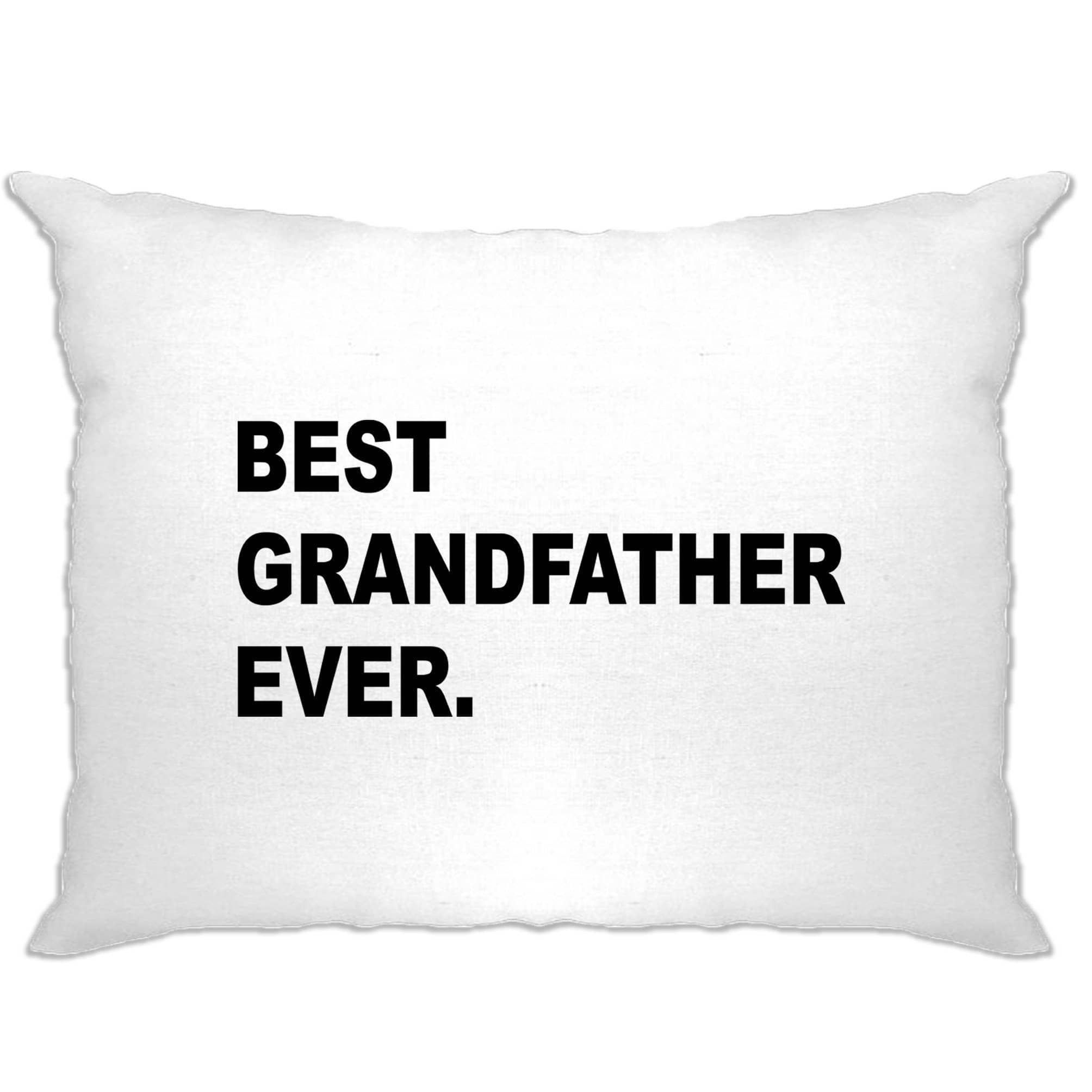 Best Grandfather Ever Pillow Case Parent Family Slogan