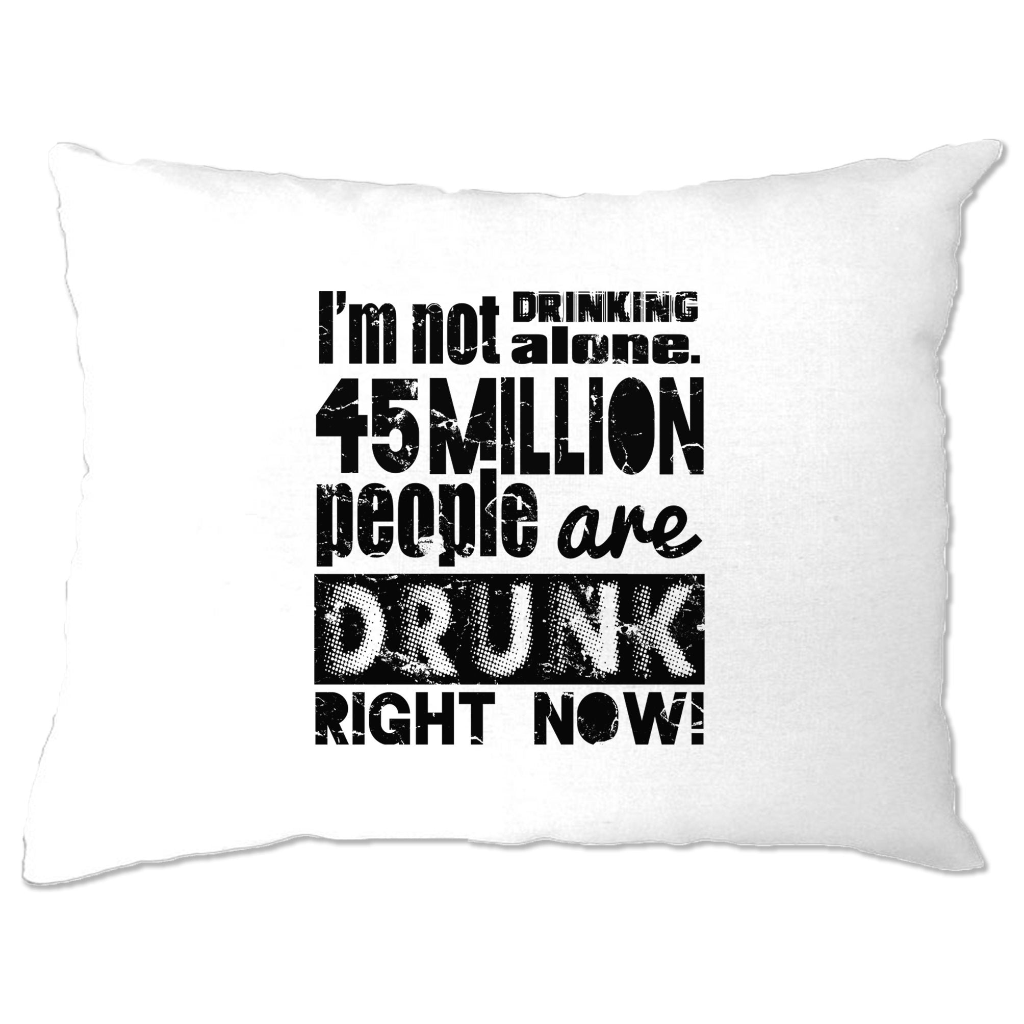 Novelty Pillow Case I'm Not Drinking Alone Statistic