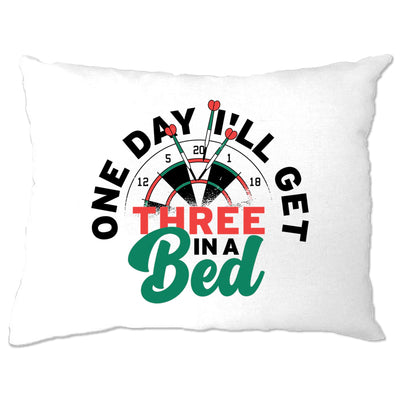 I'll Get Three In The Bed Darts Pillow Case