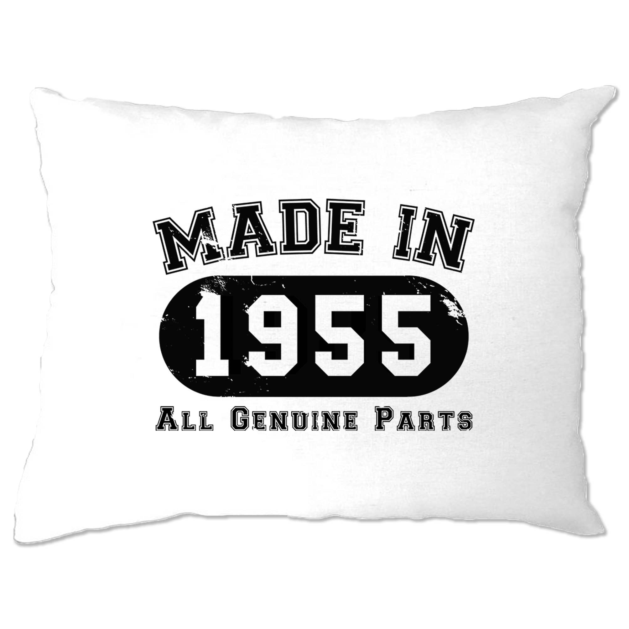 Birthday Pillow Case Made in 1955 All Genuine Parts