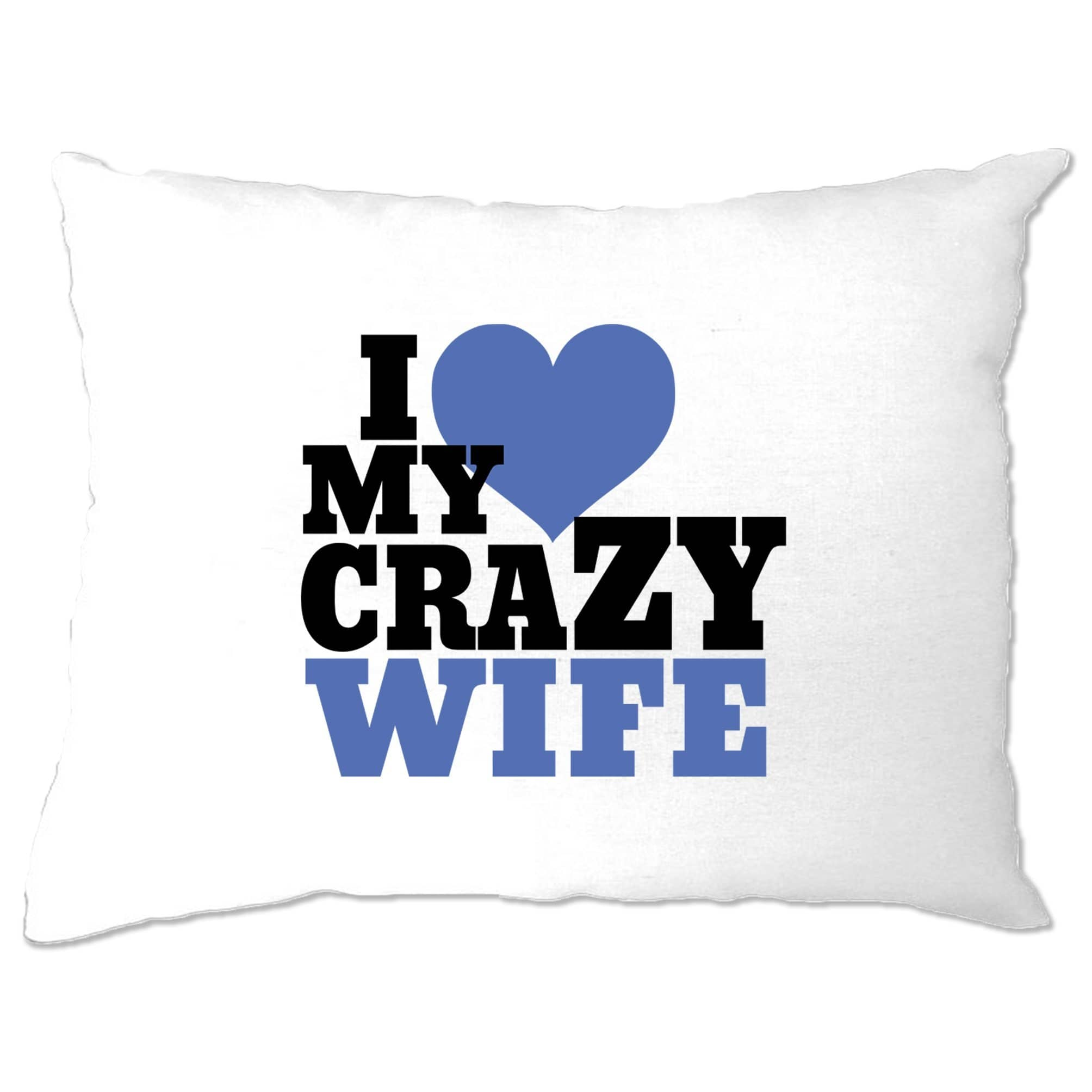 Fun Couples Pillow Case I Love My Crazy Wife