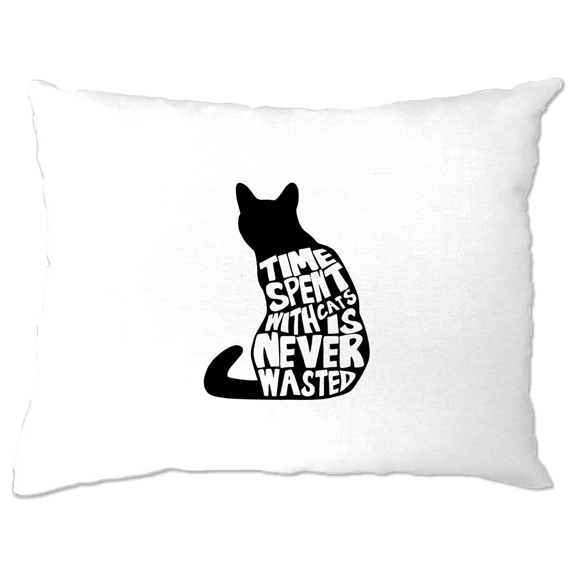 Cat Lover Pillow Case Time Spent With Cats is Never Wasted