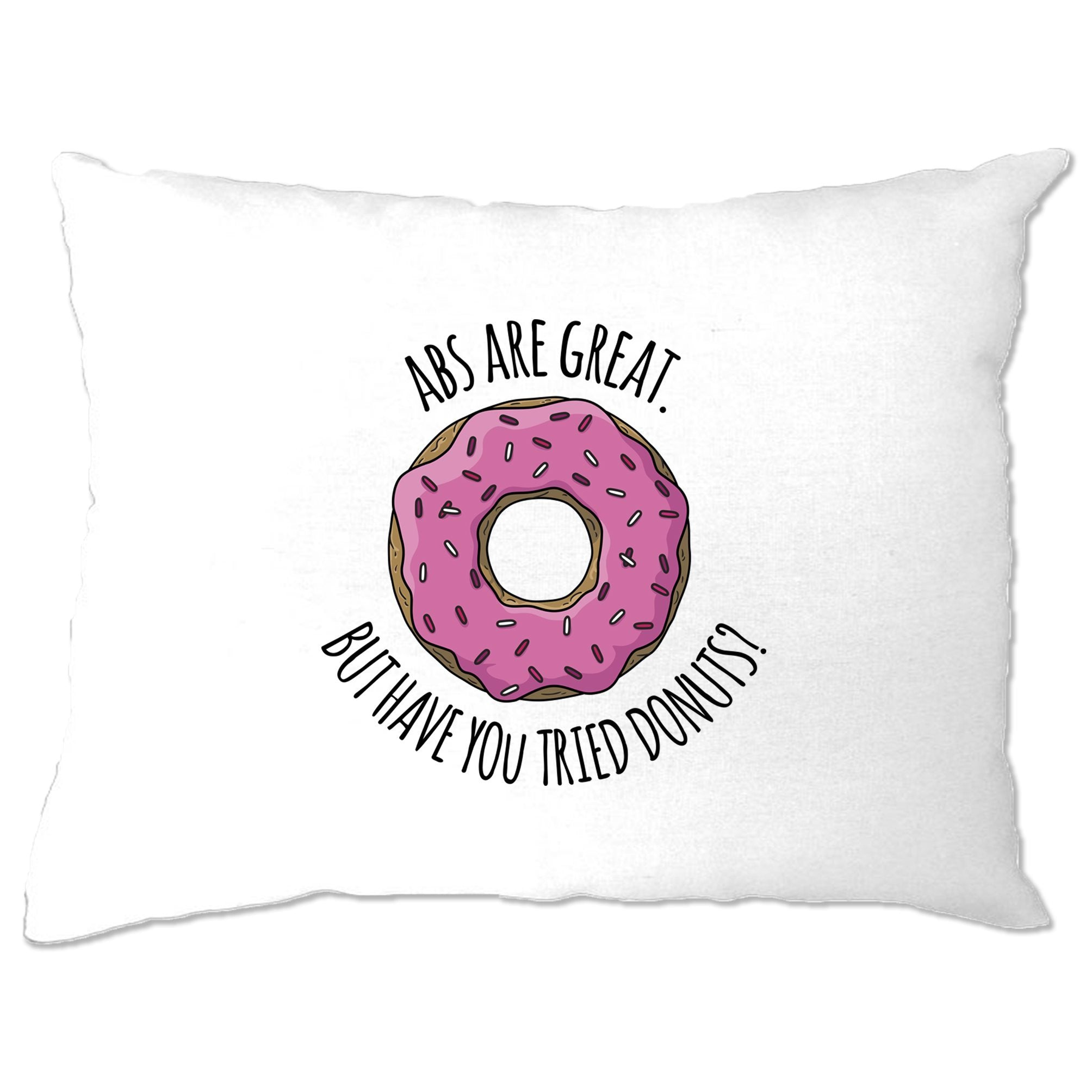 Joke Pillow Case Abs Are Great But Have You Tried Donuts?