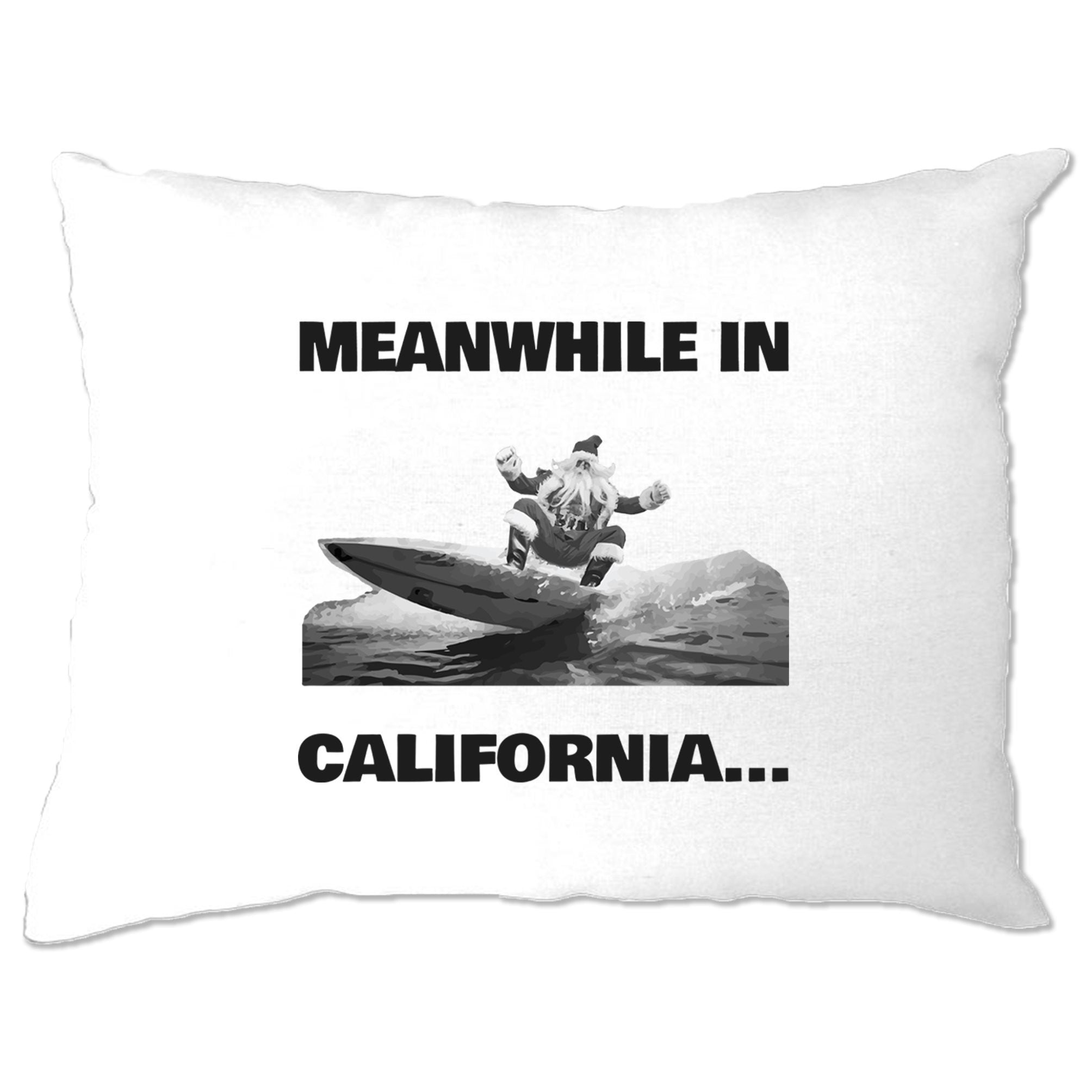 Joke Christmas Pillow Case Meanwhile in California Santa