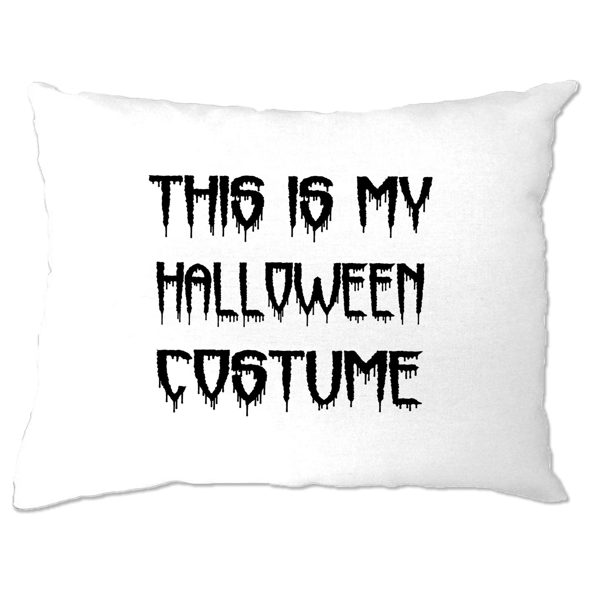 Novelty Halloween Pillow Case This Is My Costume
