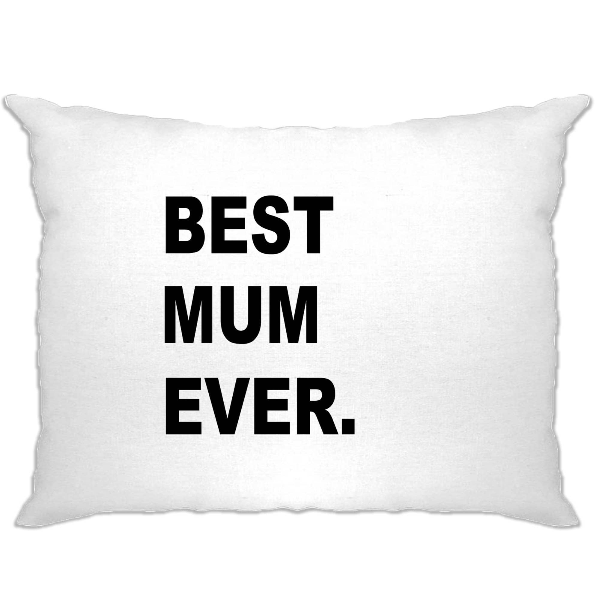 Best Mum Ever Pillow Case Parent Family Slogan