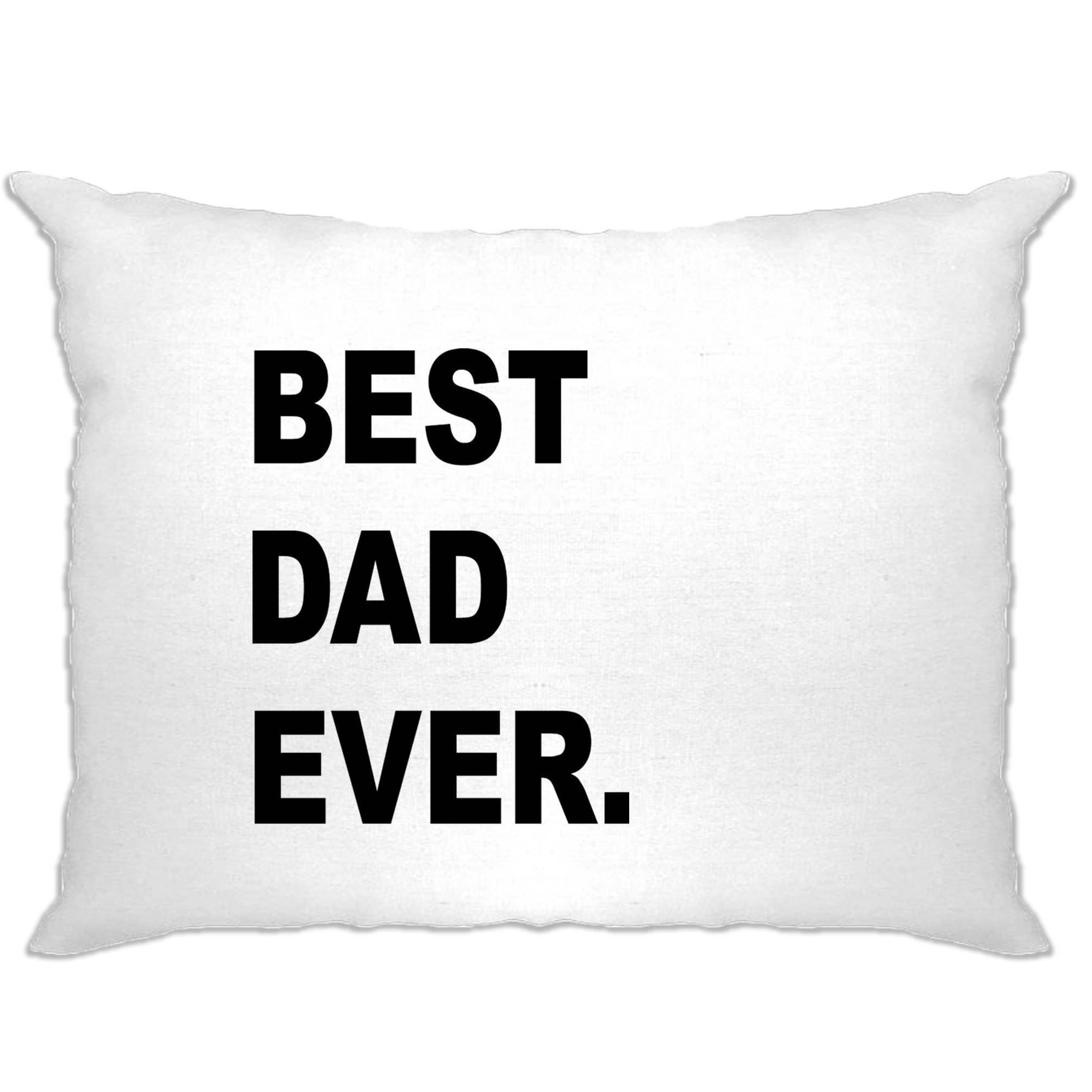 Best Dad Ever Pillow Case Parent Family Slogan