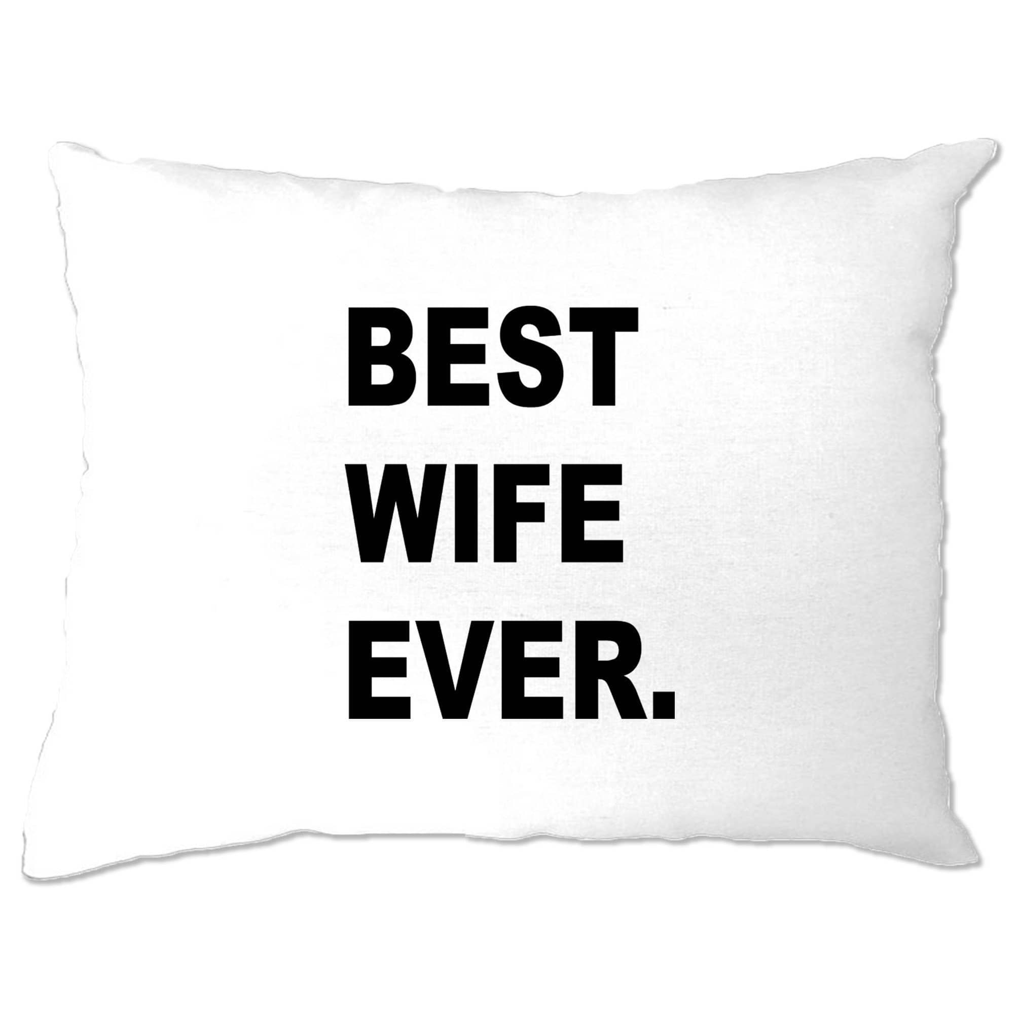 Best Wife Ever Pillow Case Marriage Family Slogan